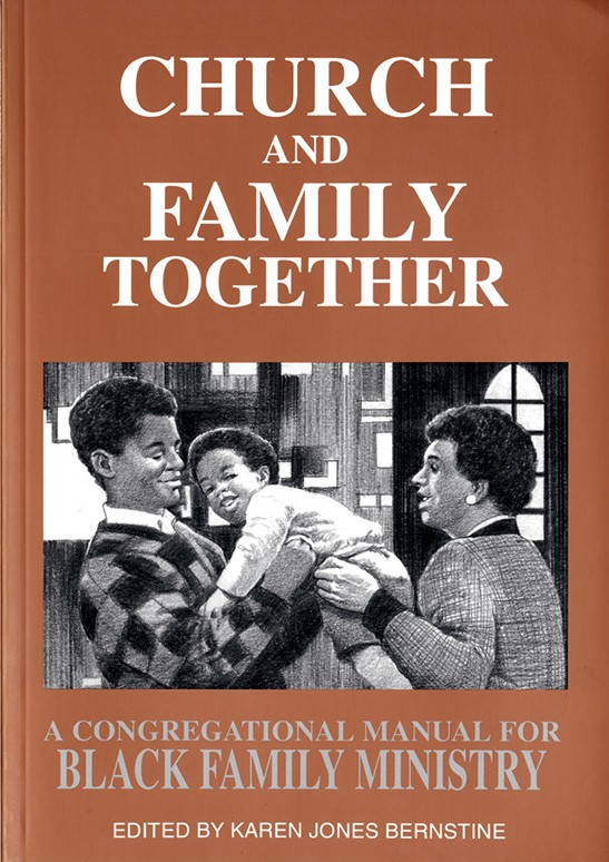 Church & Family Together: A Congregational Manual for Black Family Ministry