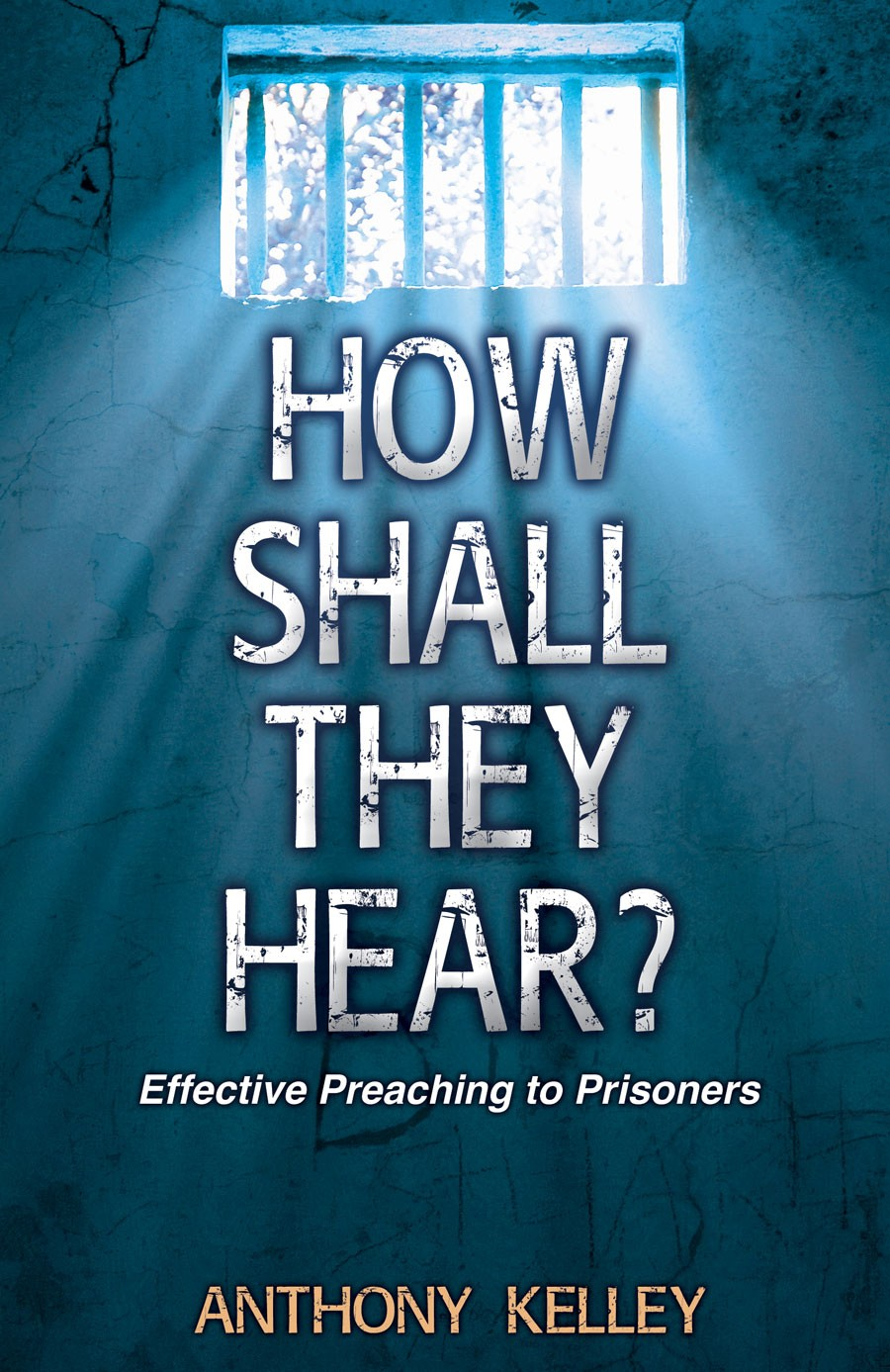 How Shall They Hear? Effective Preaching to Prisoners