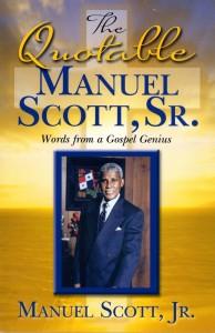 The Quotable Manual Scott Sr.: Words from a Gospel Genius