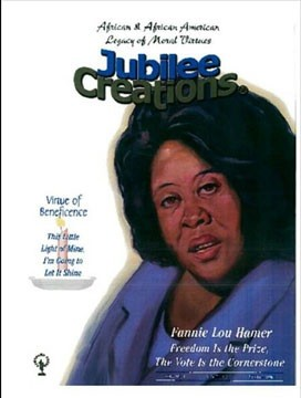 Jubilee Creations African and American Legacy of Moral Virtues Fannie Lou Hamer: Freedom Is the Prize, The Vote Is the Cornerstone