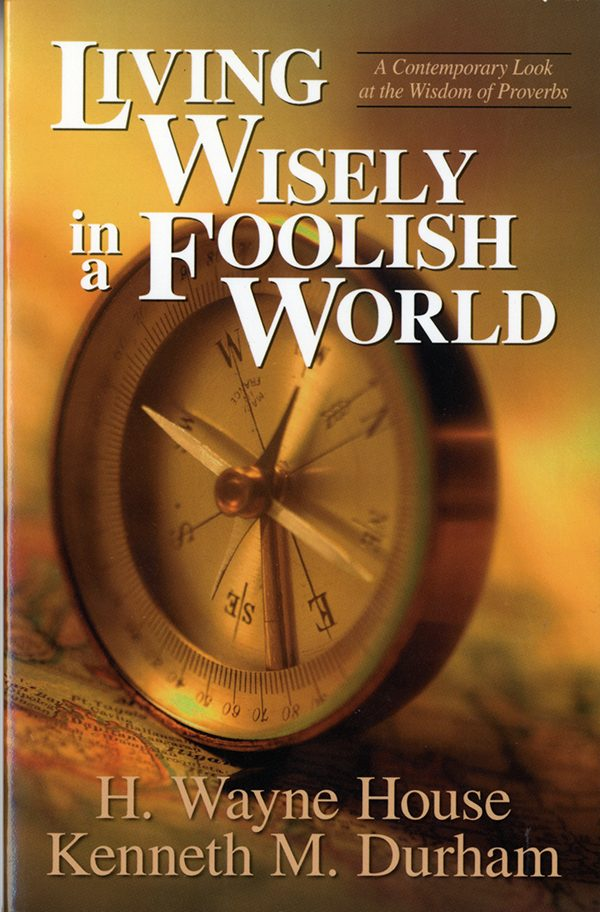 Living Wisely in a Foolish World: A Contemporary Look at Wisdom of Proverbs