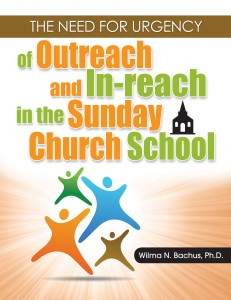 The Need for Urgency of Outreach and In-reach in the Sunday School