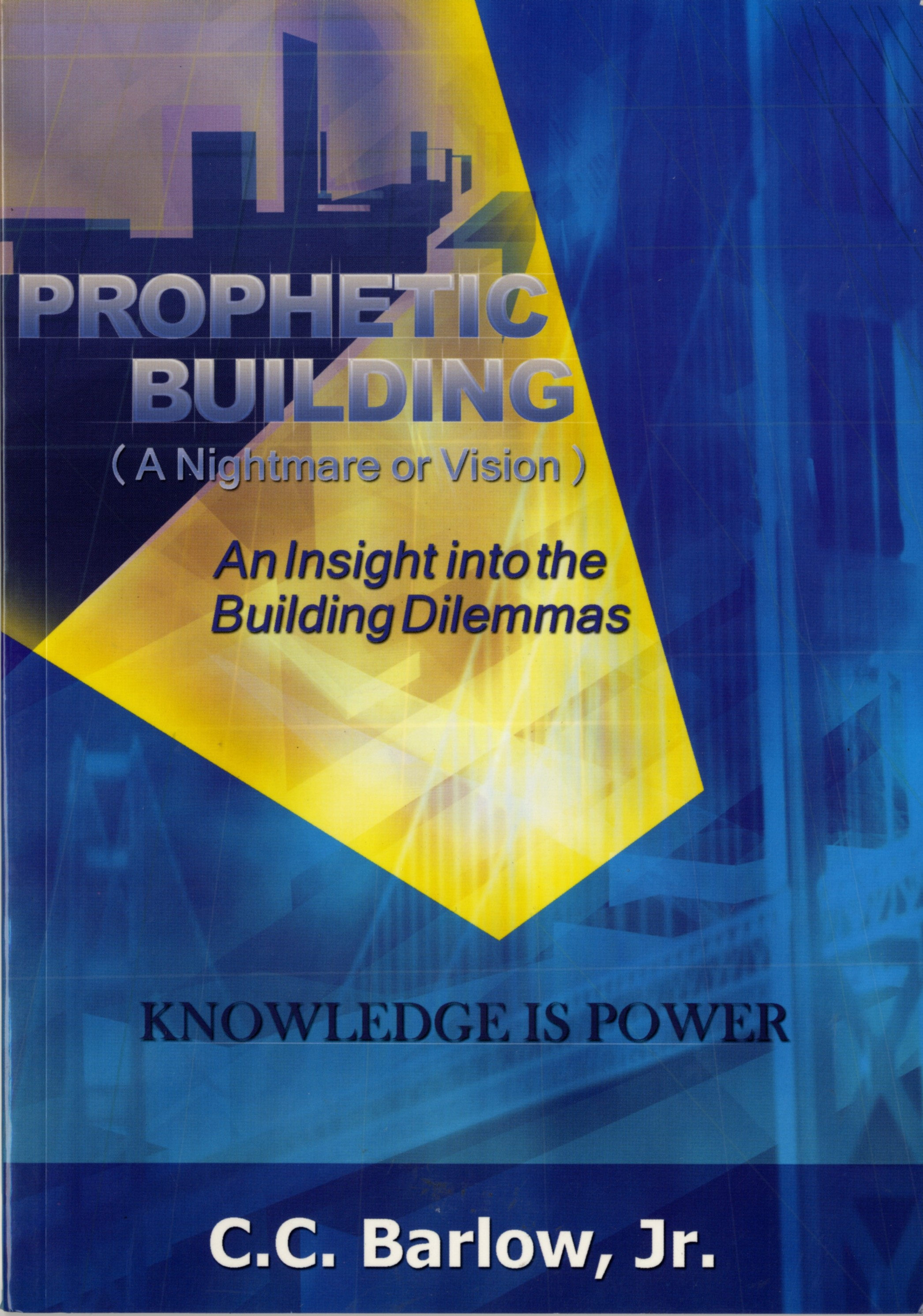 Prophetic Building (A Nightmare or Vision): An Insight into the Building Dilemmas