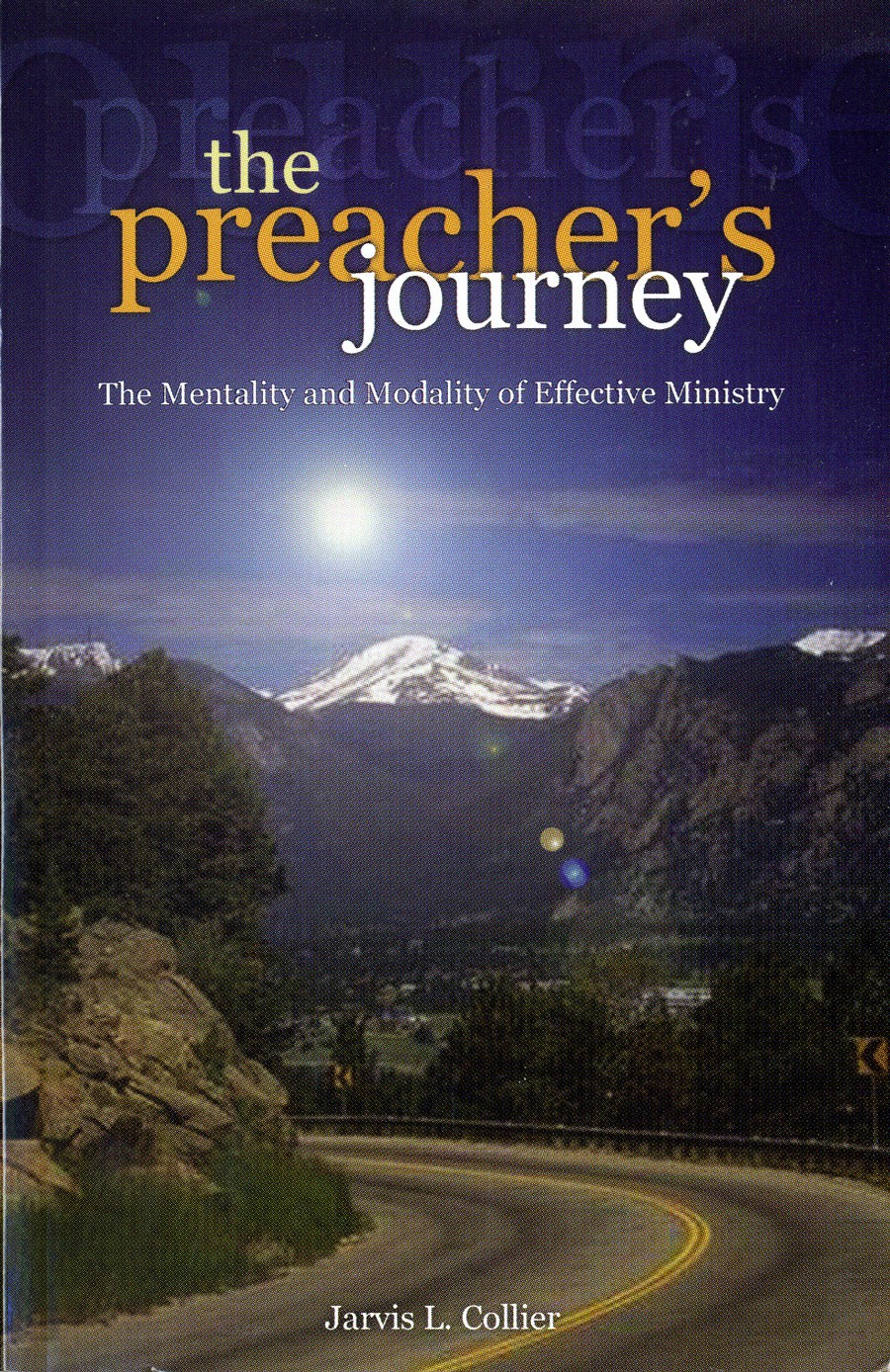 The Preacher's Journey: The Mentality and Modality of Effective Ministry