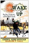 Wake Up: Hip-Hop, Christianity, and the Black Church