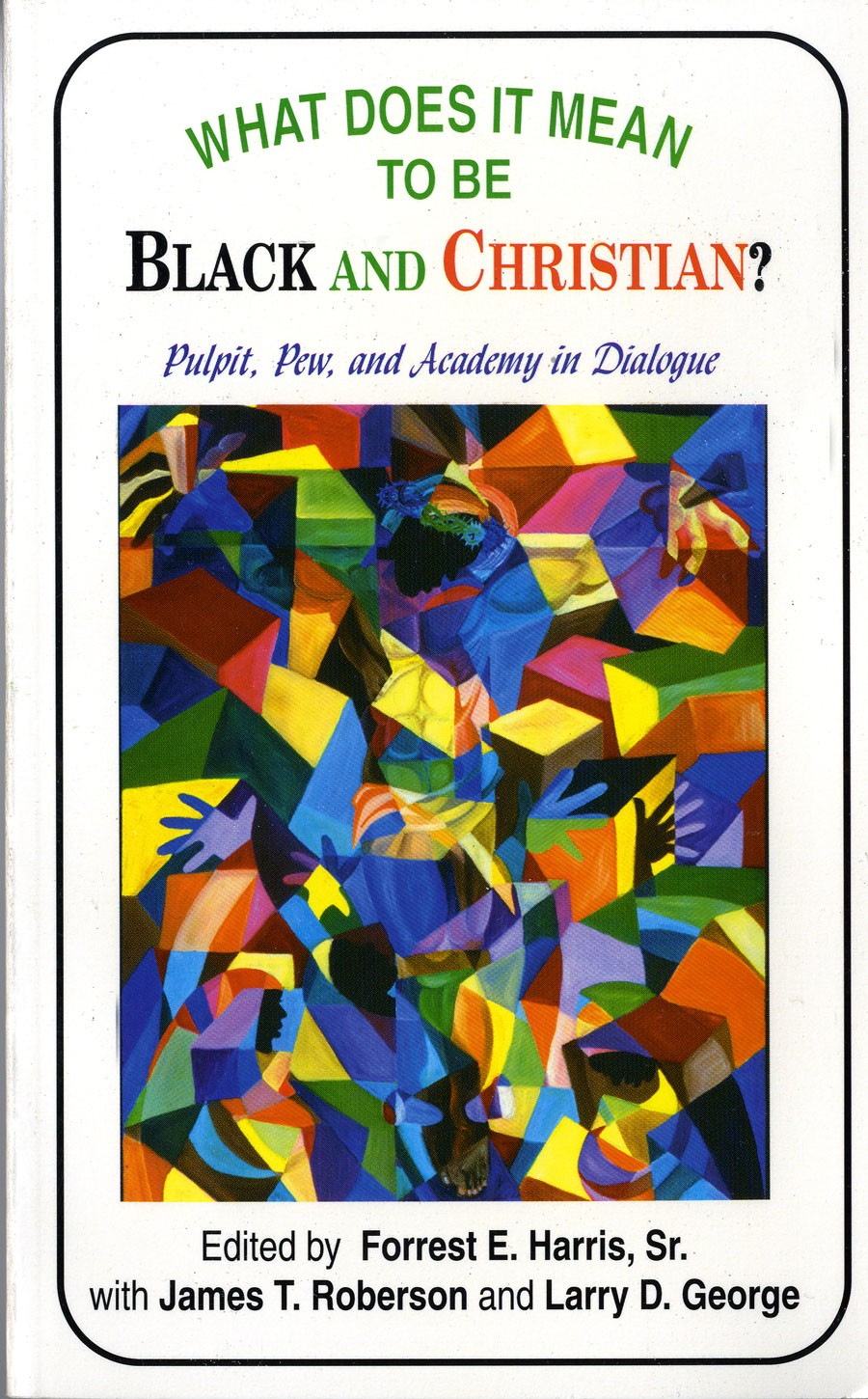 What It Means to Be Black and Christian? Volume 1