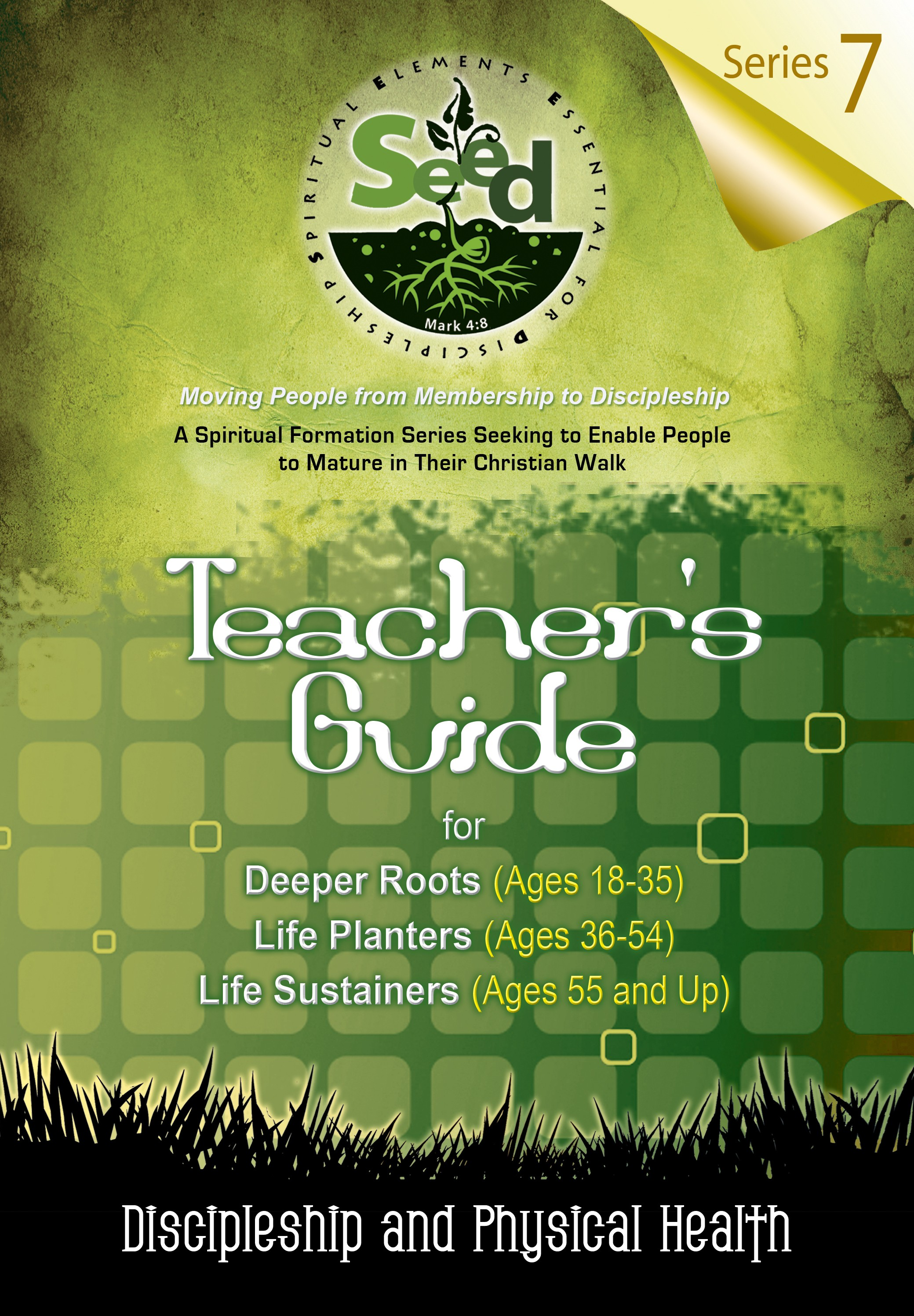 SEED Adult Teacher's Guide: Series 7: Discipleship and Physical Health