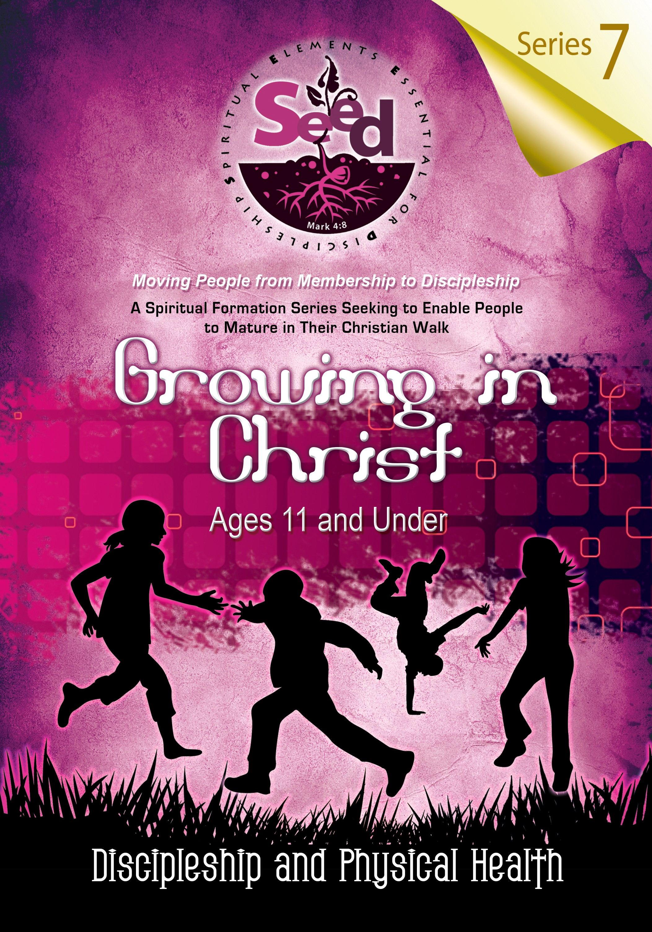 SEED Growing in Christ (Ages 11 and Under): Series 7: Discipleship and Physical Stewardship