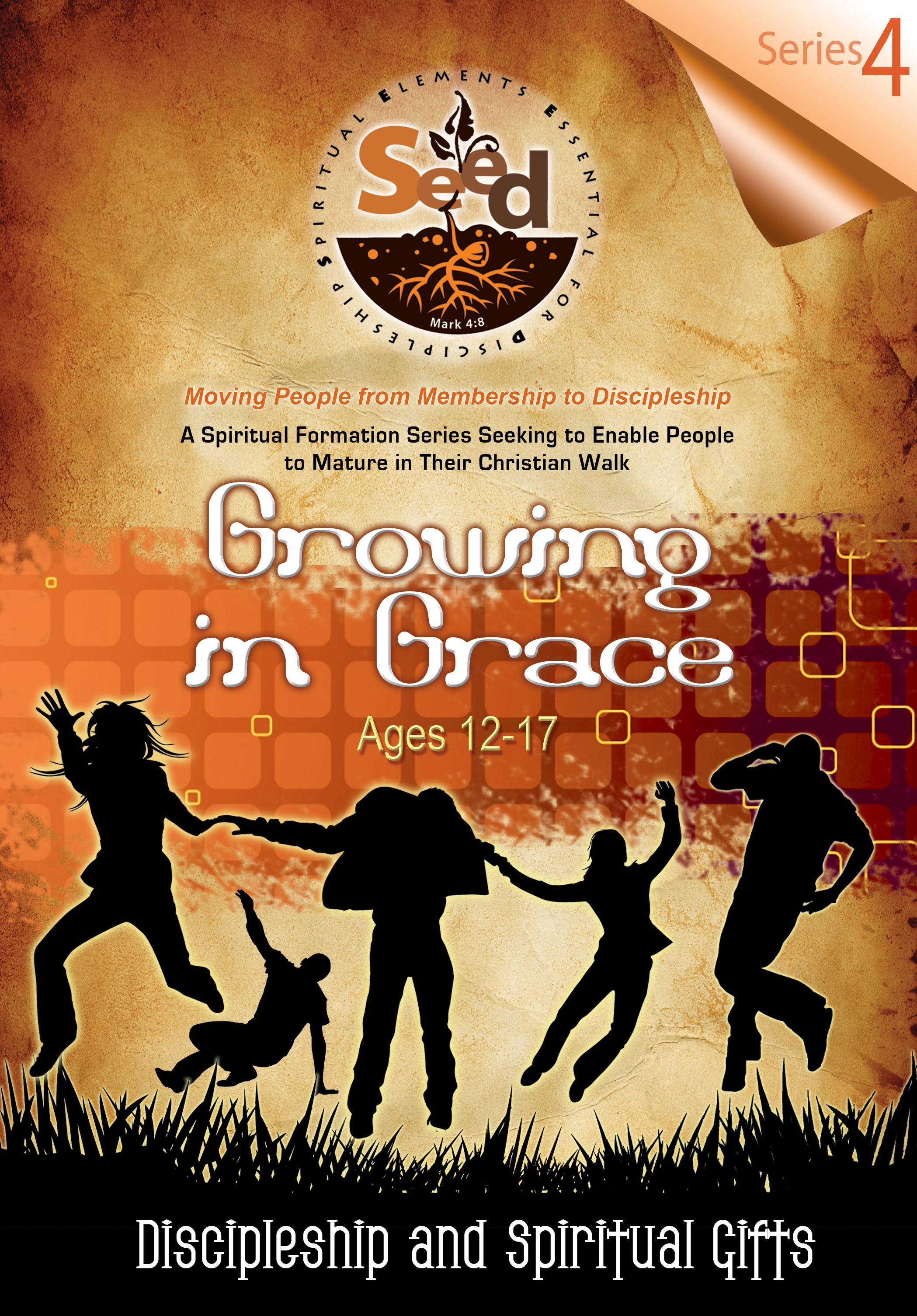 SEED Growing in Grace (Ages 12-17): Series 4: Discipleship and Spiritual Gifts