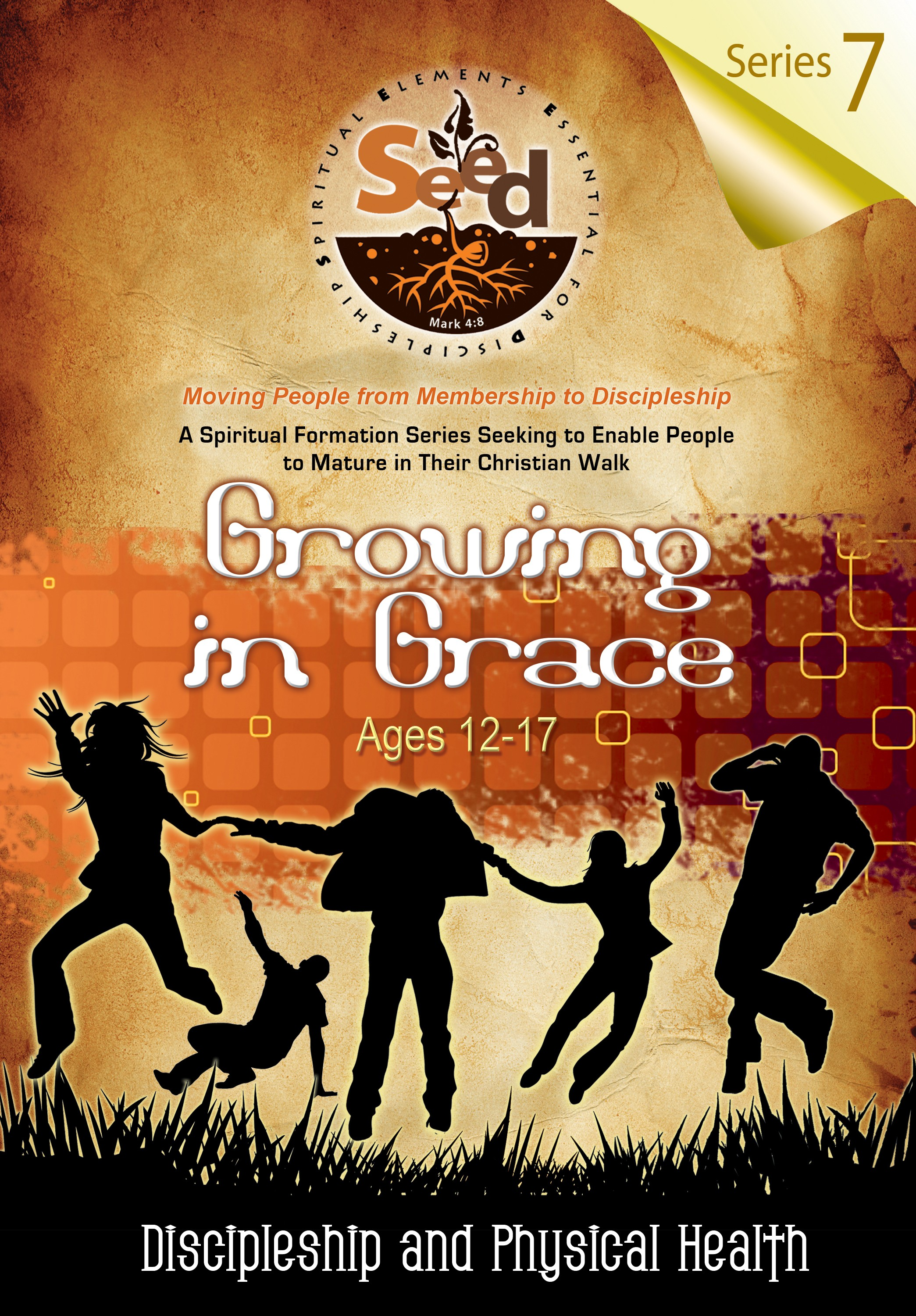 SEED Growing in Grace (Ages 12-17): Series 7: Discipleship and Physical Health