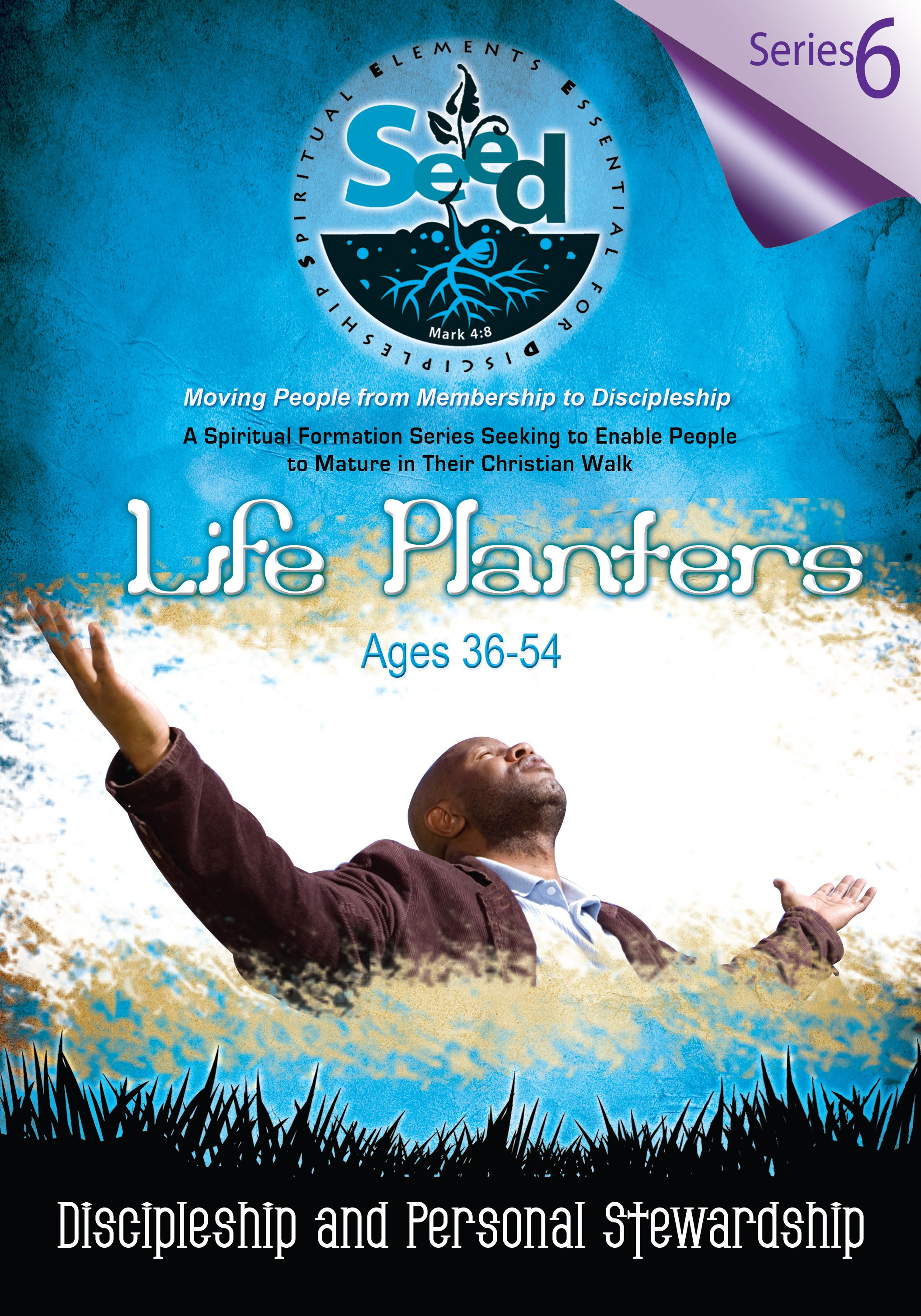 SEED Life Planters (Ages 36-54): Series 6: Discipleship and Personal Stewardship
