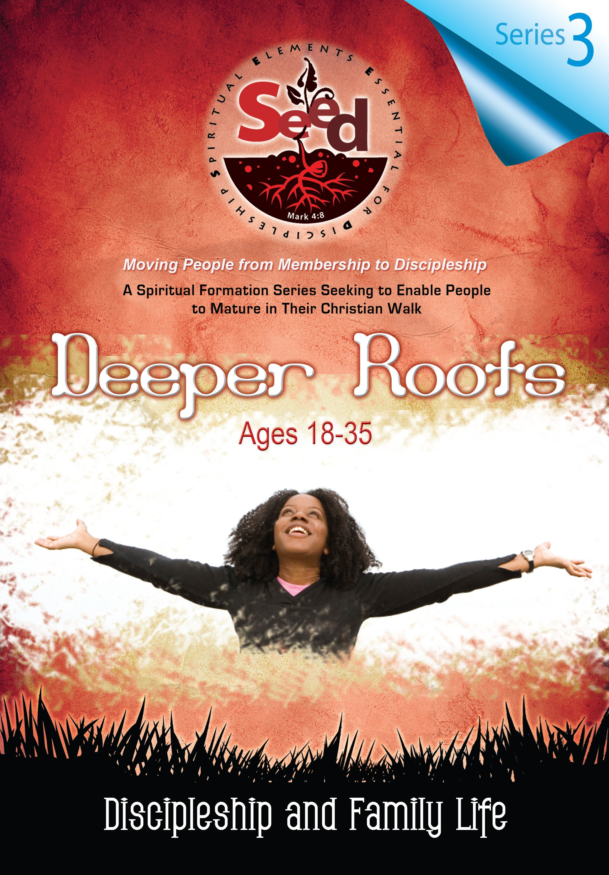 SEED Deeper Roots (Ages 18-35): Series 3: Discipleship and Family Life