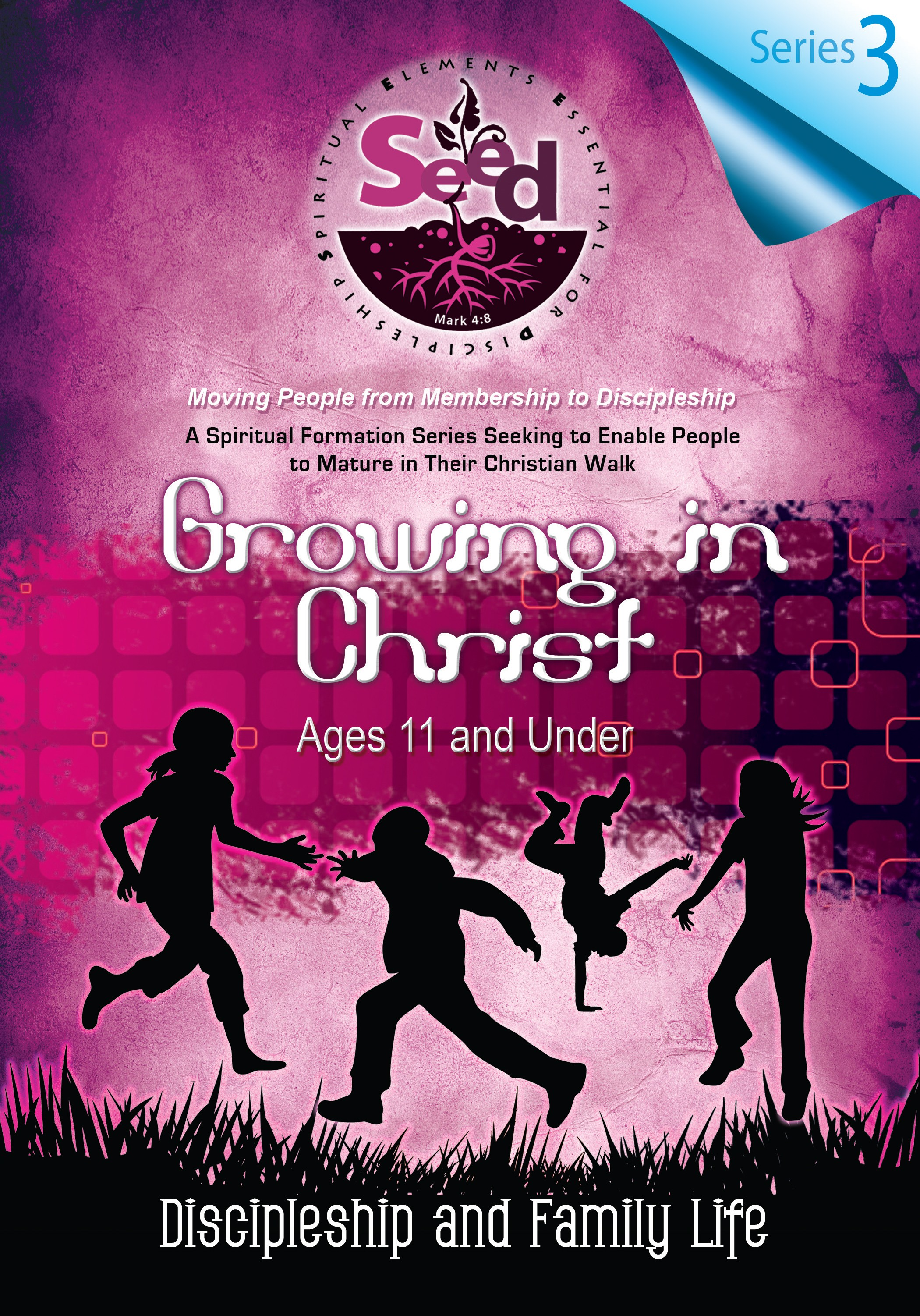 SEED Growing in Christ (Ages 11 and Under): Series 3: Discipleship and Family Life