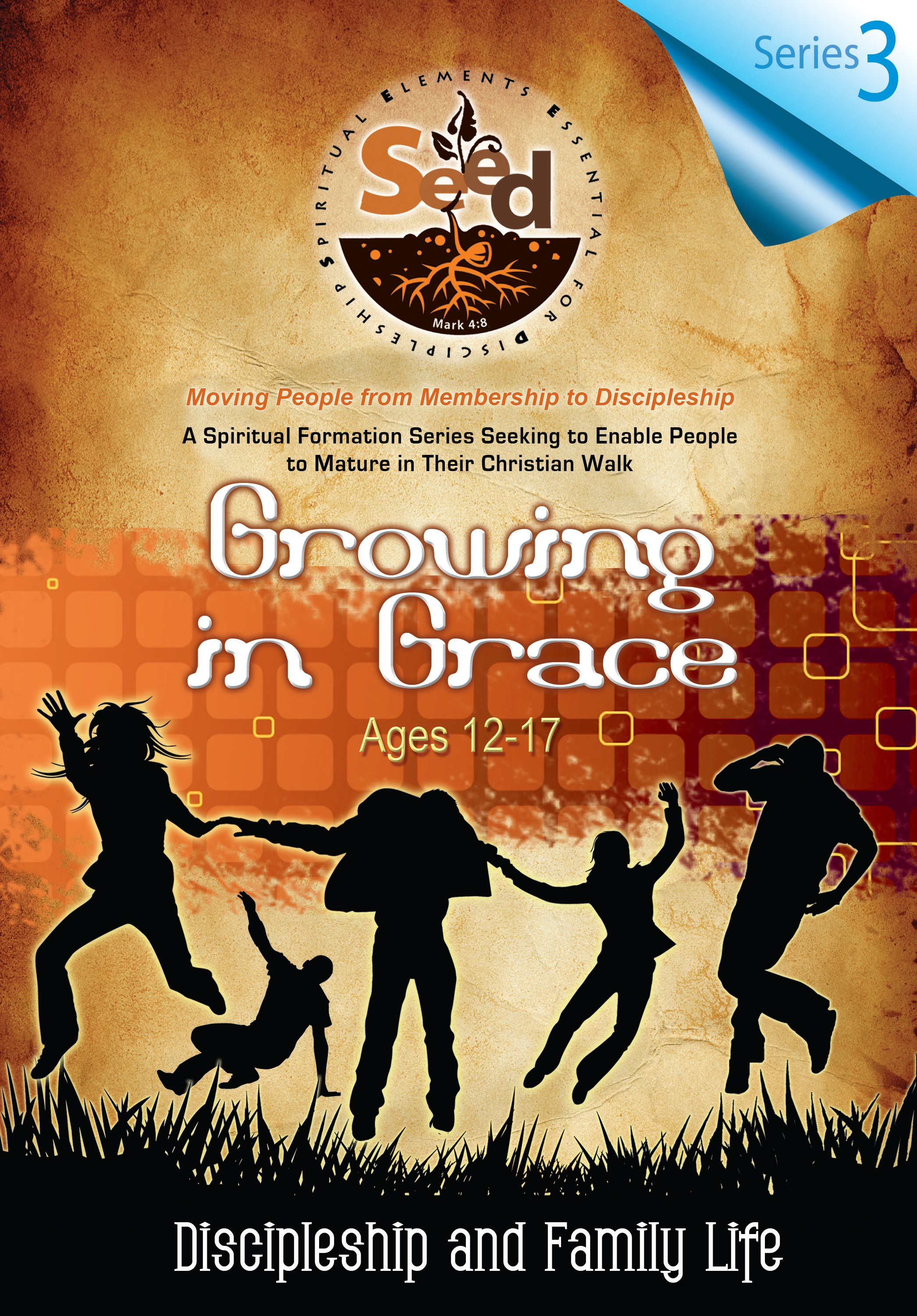 SEED Growing in Grace (Ages 12-17): Series 3: Discipleship and Family Life