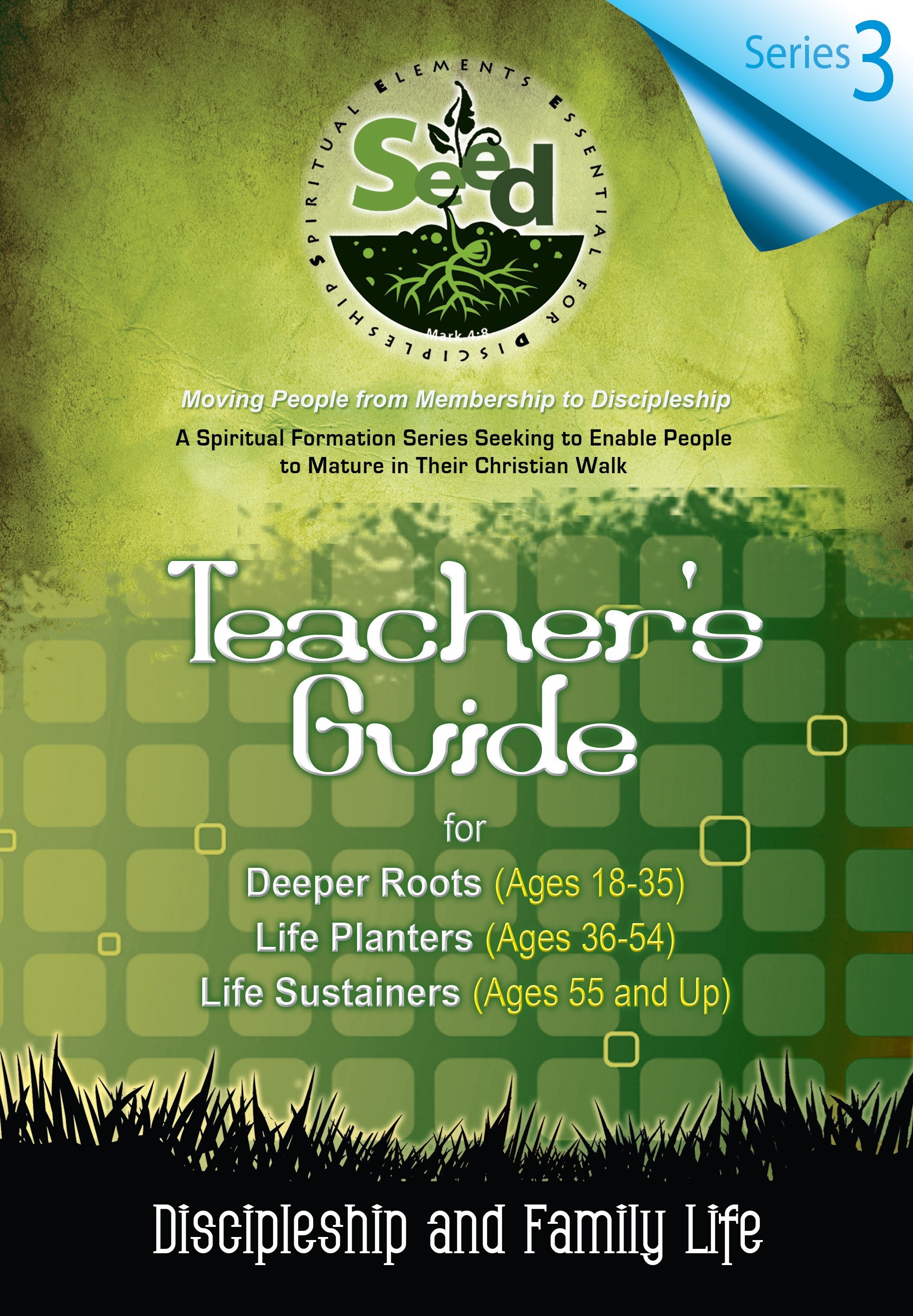 SEED Adult Teacher's Guide: Series 3: Discipleship and Family Life
