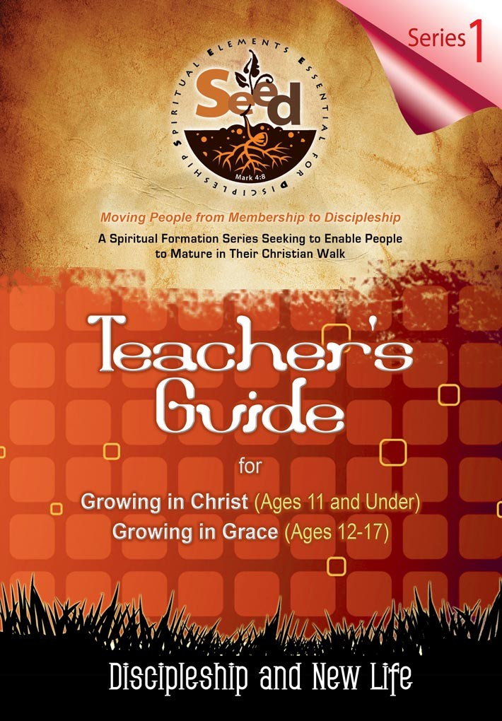 SEED Children/Youth Teacher's Guide: Series 1: Discipleship and New Life