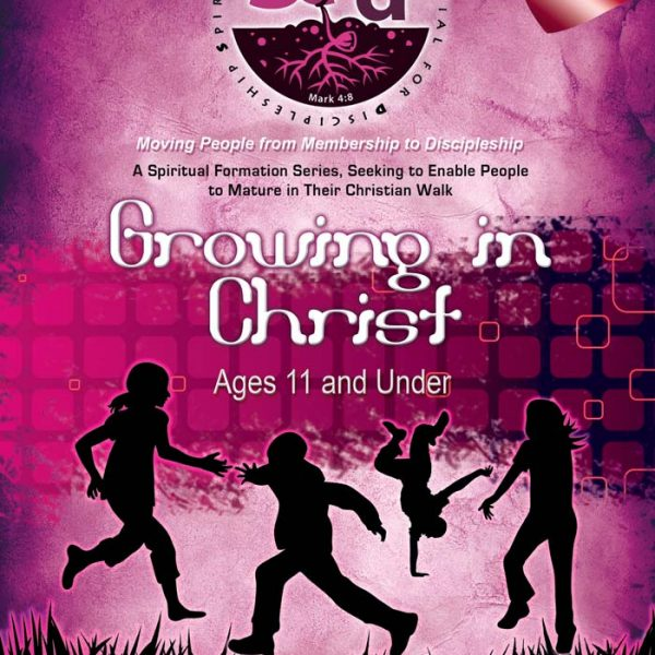SEED Growing in Christ Series 1(Ages-11 and Under) Cover