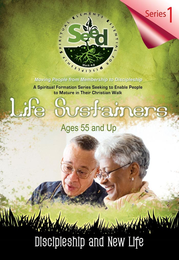 SEED Life Sustainers (Ages 55 and Up): Series 1: Discipleship and New Life