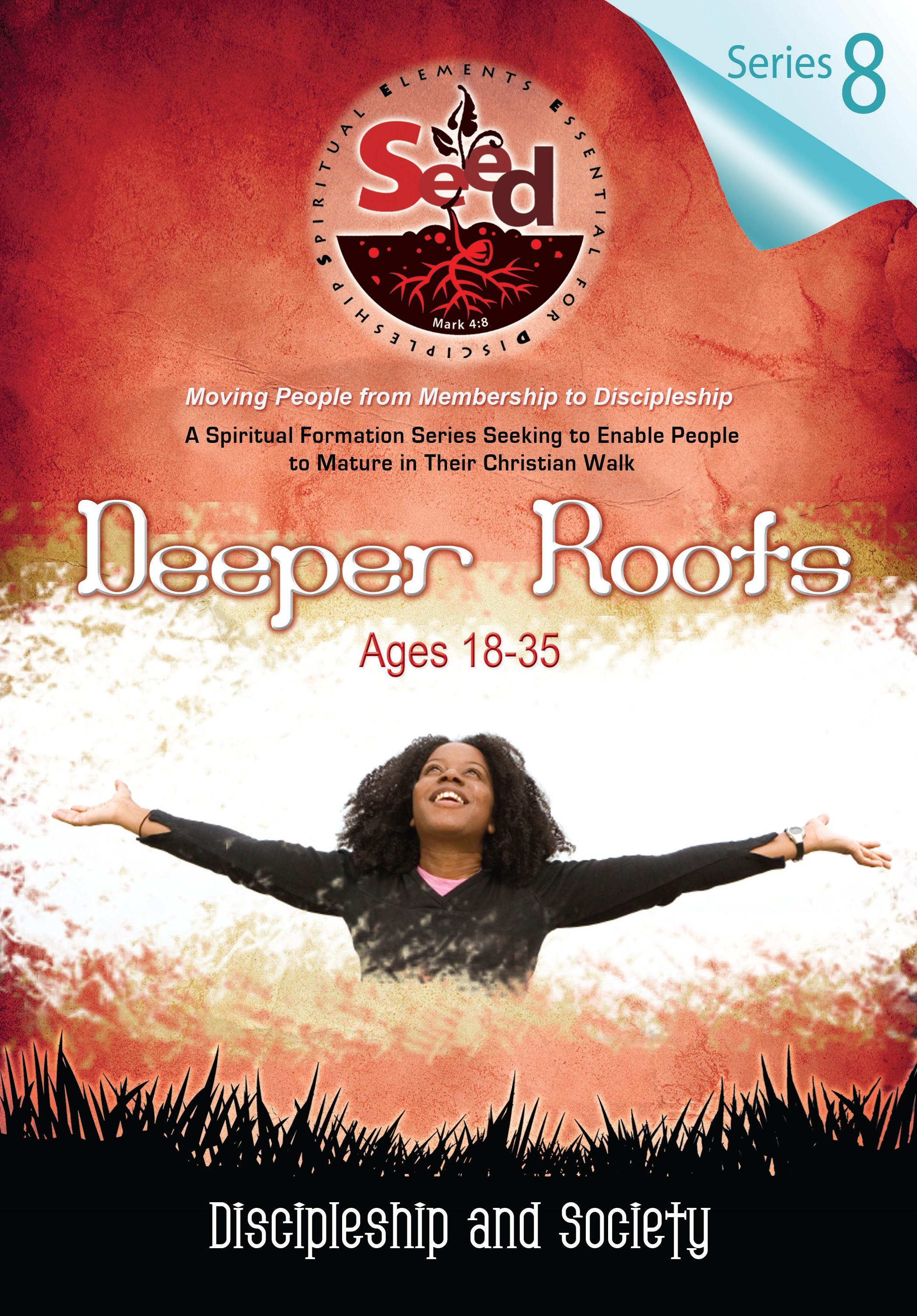 SEED Deeper Roots (Ages18-35): Series 8: Discipleship and Society