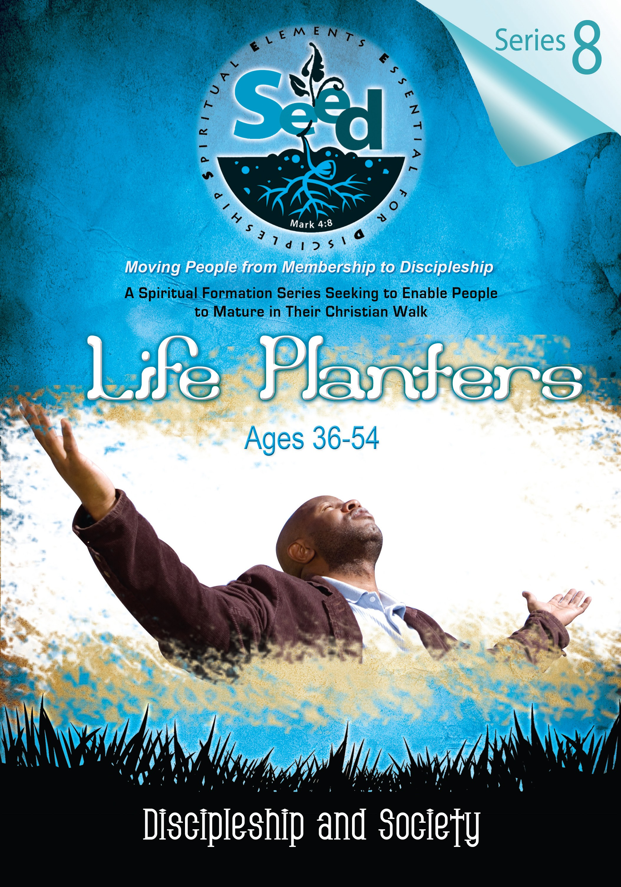 SEED Life Planters (Ages 36-54): Series 8: Discipleship and Society