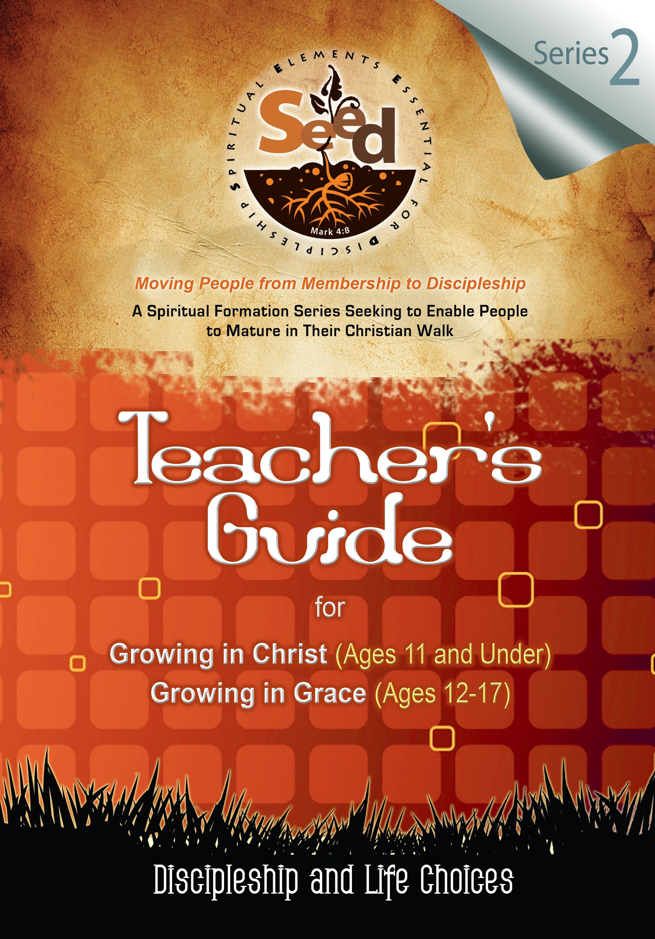 SEED Children/Youth Teacher's Guide: Series 2: Discipleship and Life Choices