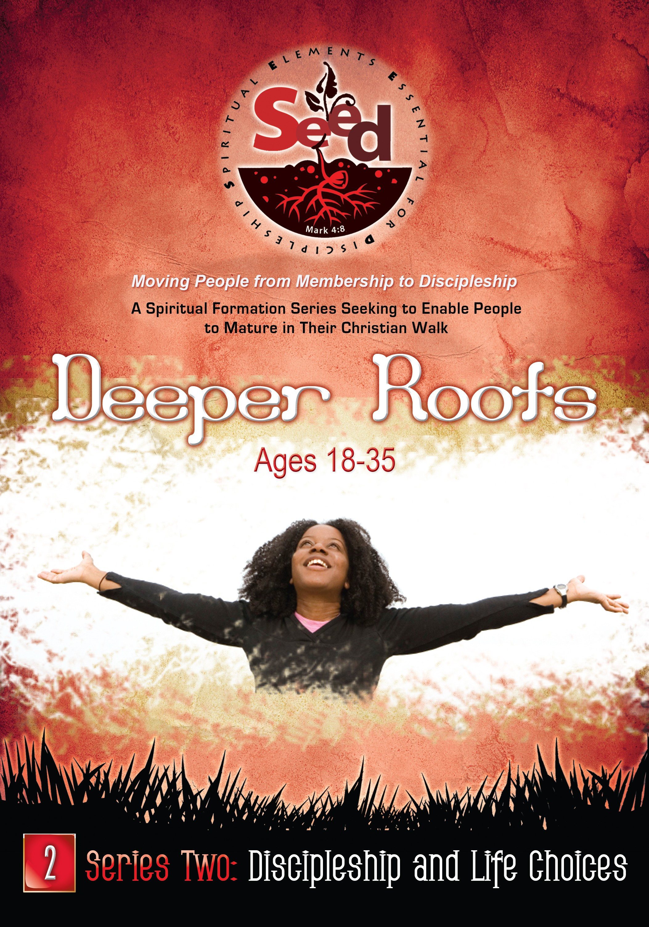 SEED Deeper Roots (Ages 18-35): Series 2: Discipleship and Life Choices