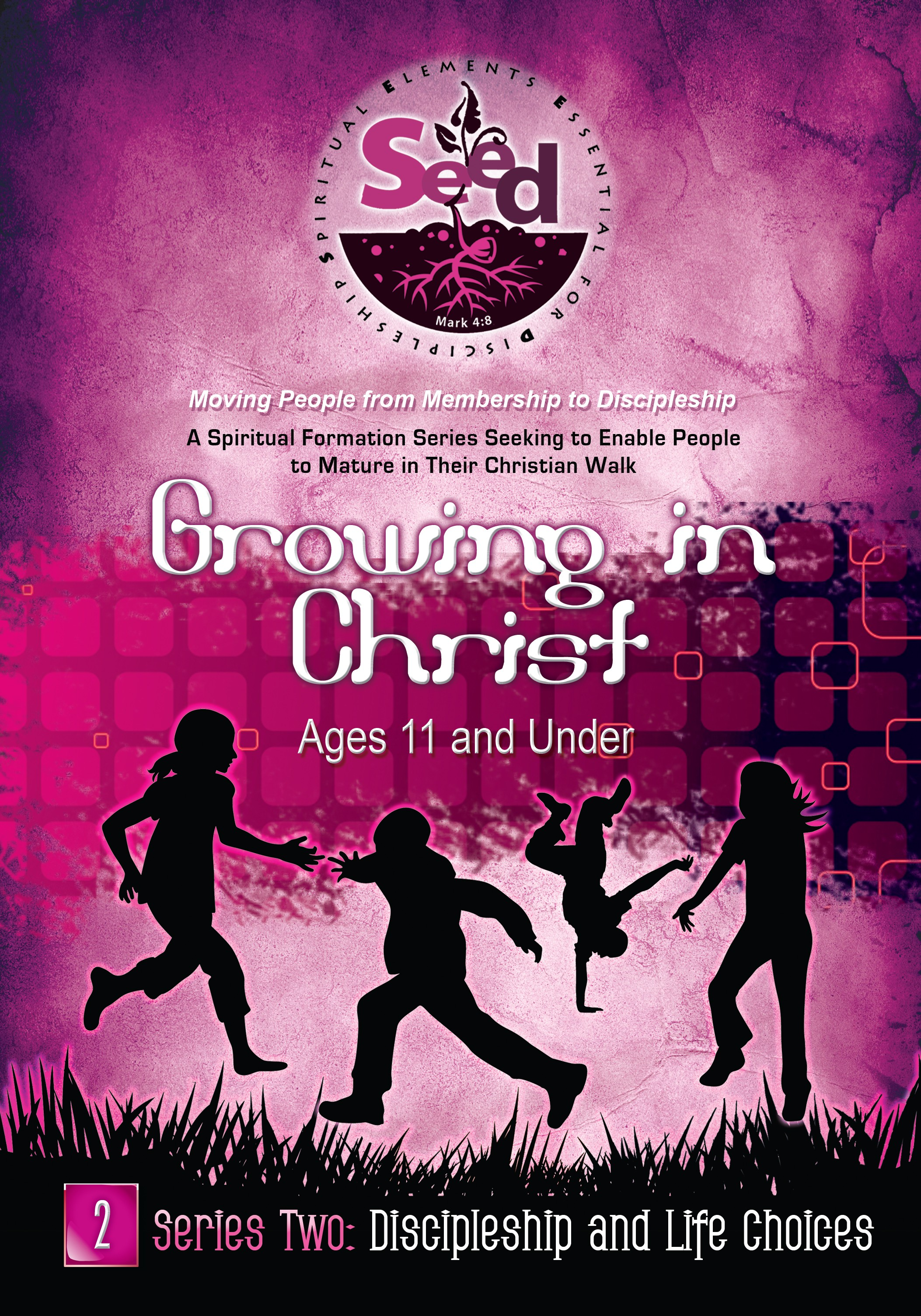 SEED Growing in Christ (Ages 11 and Under): Series 2: Discipleship and Life Choices