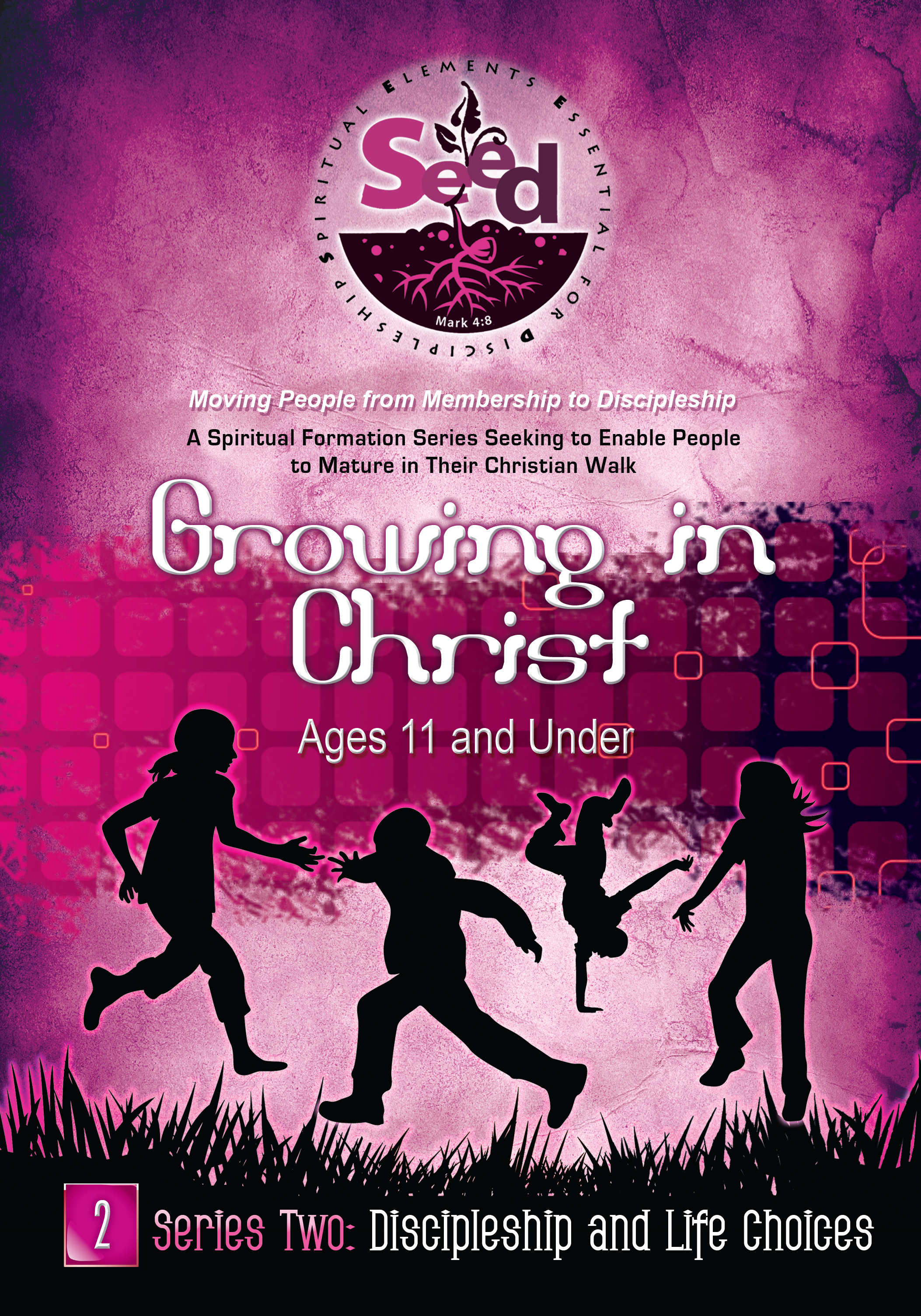 seed growing in christ ages 11 and under series 2 discipleship