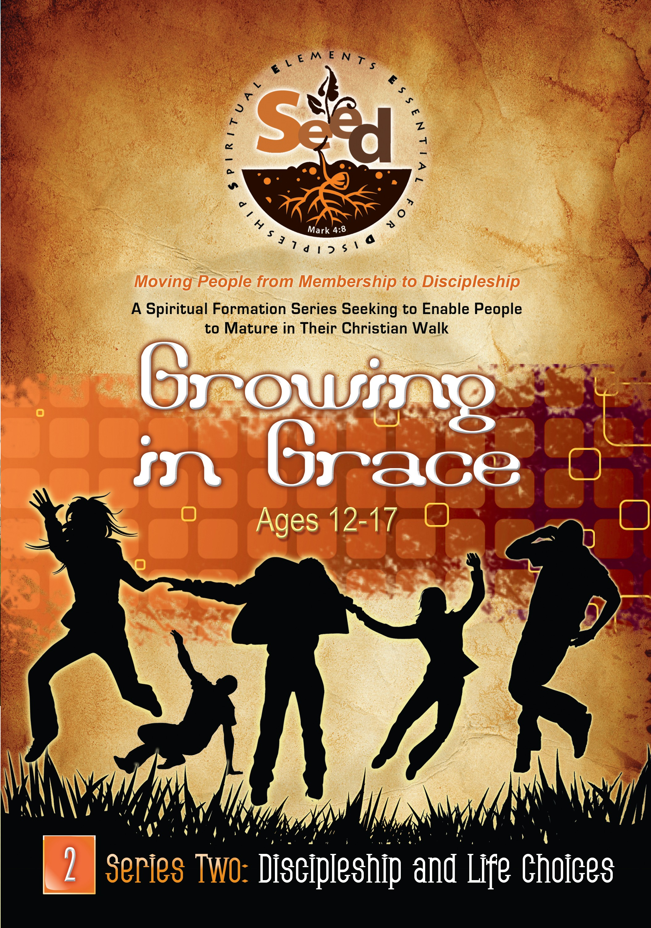 SEED Growing in Grace (Ages 12-17): Series 2: Discipleship and Life Choices