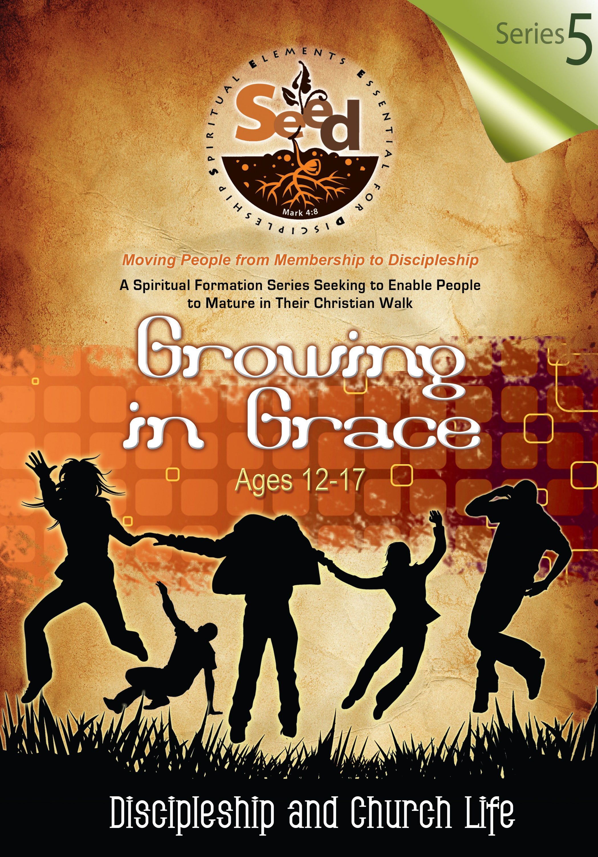 SEED Growing in Grace (Ages 12-17): Series 5: Discipleship and Church Life