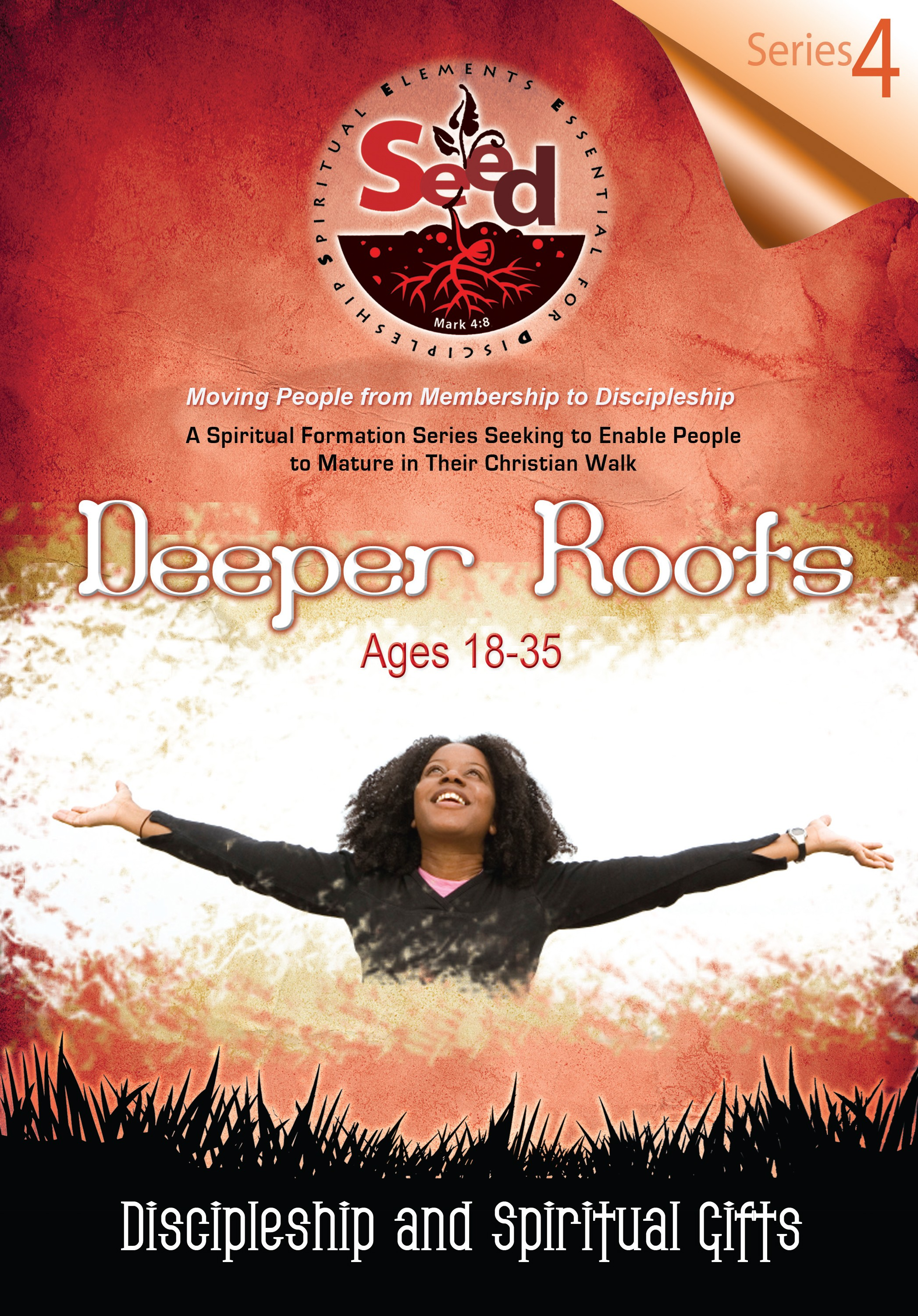 SEED Deeper Roots (Ages18-35): Series 4: Discipleship and Spiritual Gifts