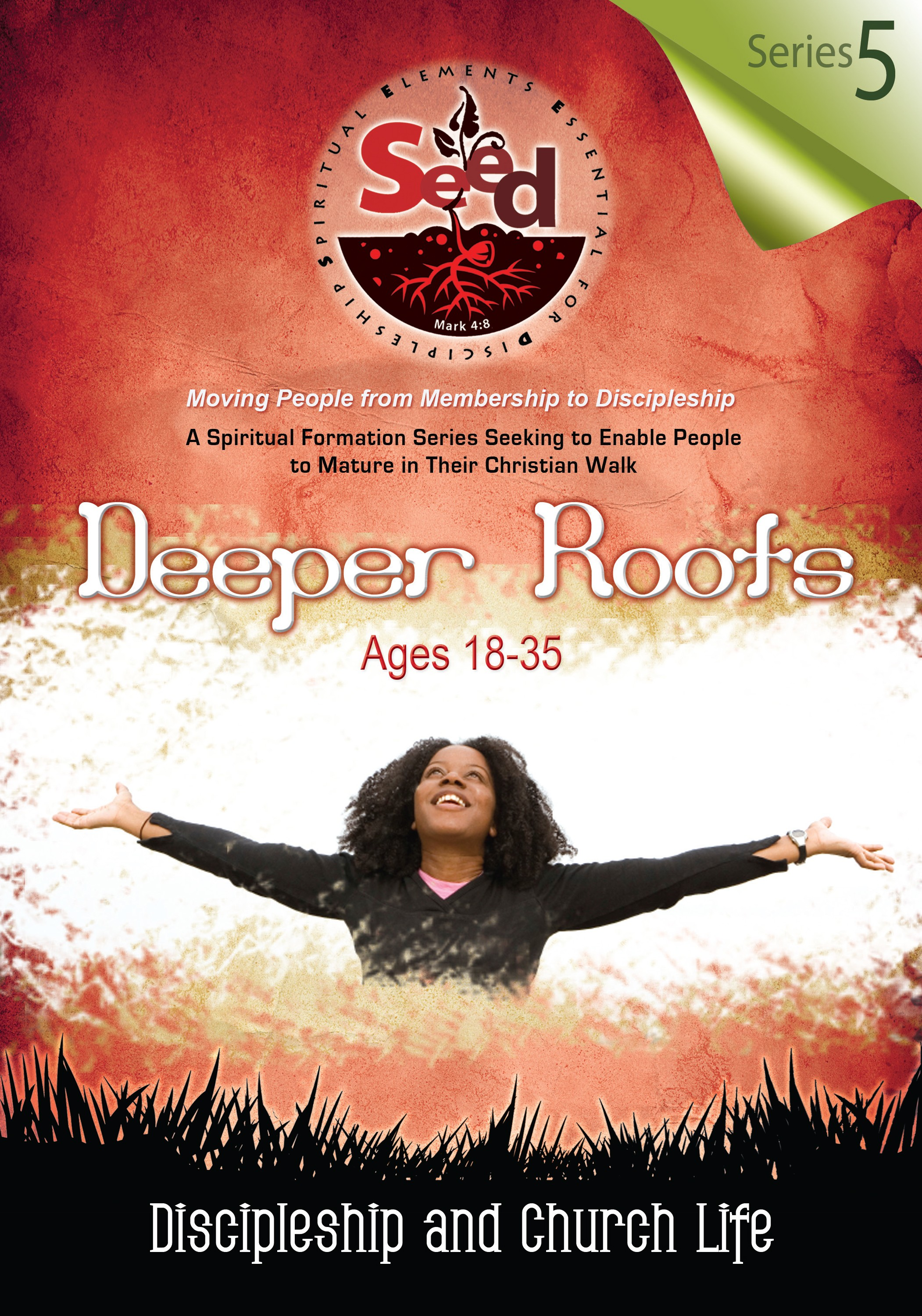 SEED Deeper Roots (Ages18-35): Series 5: Discipleship and Church Life