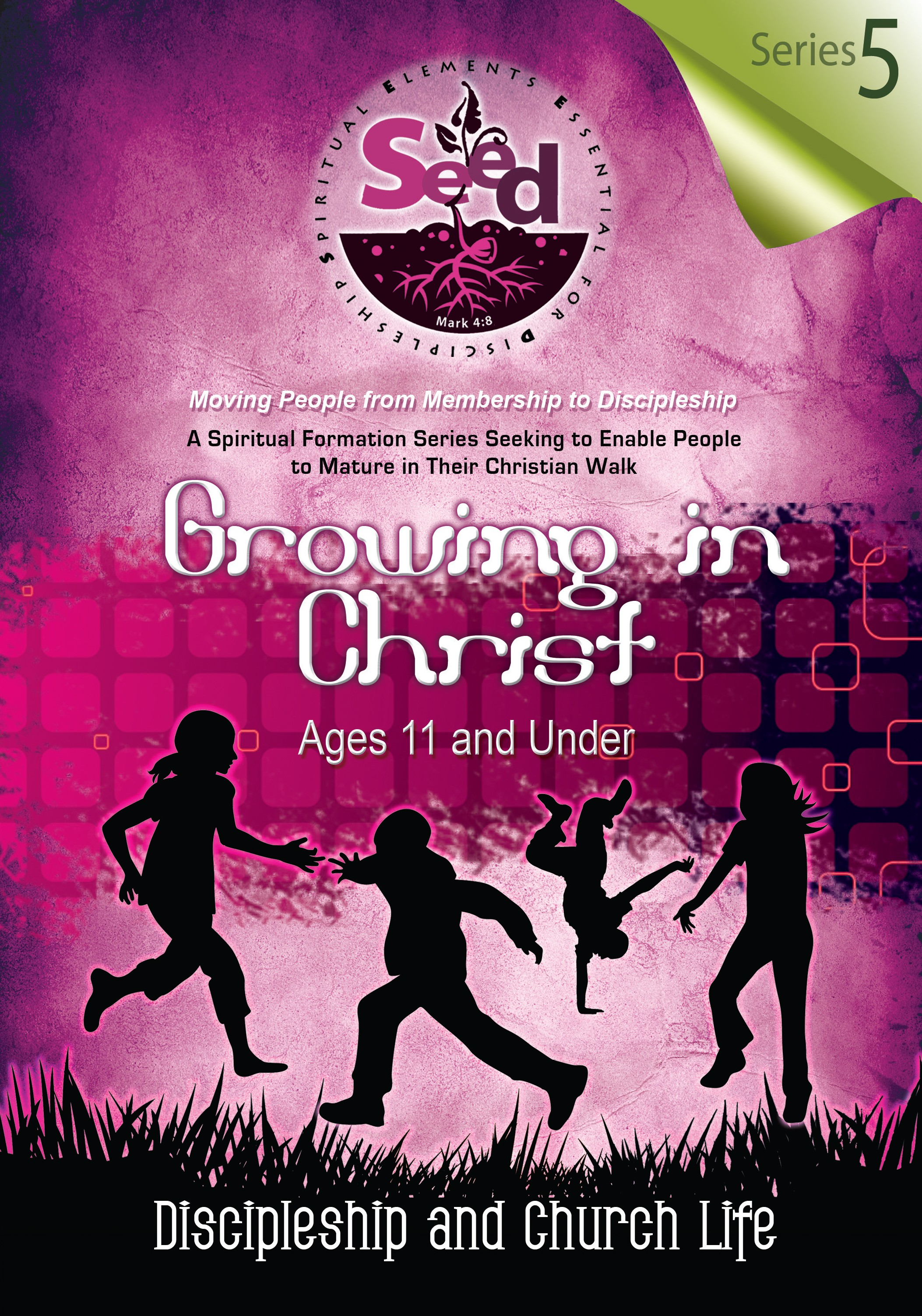 SEED Growing in Christ (Ages 11 and Under): Series 5: Discipleship and Church Life