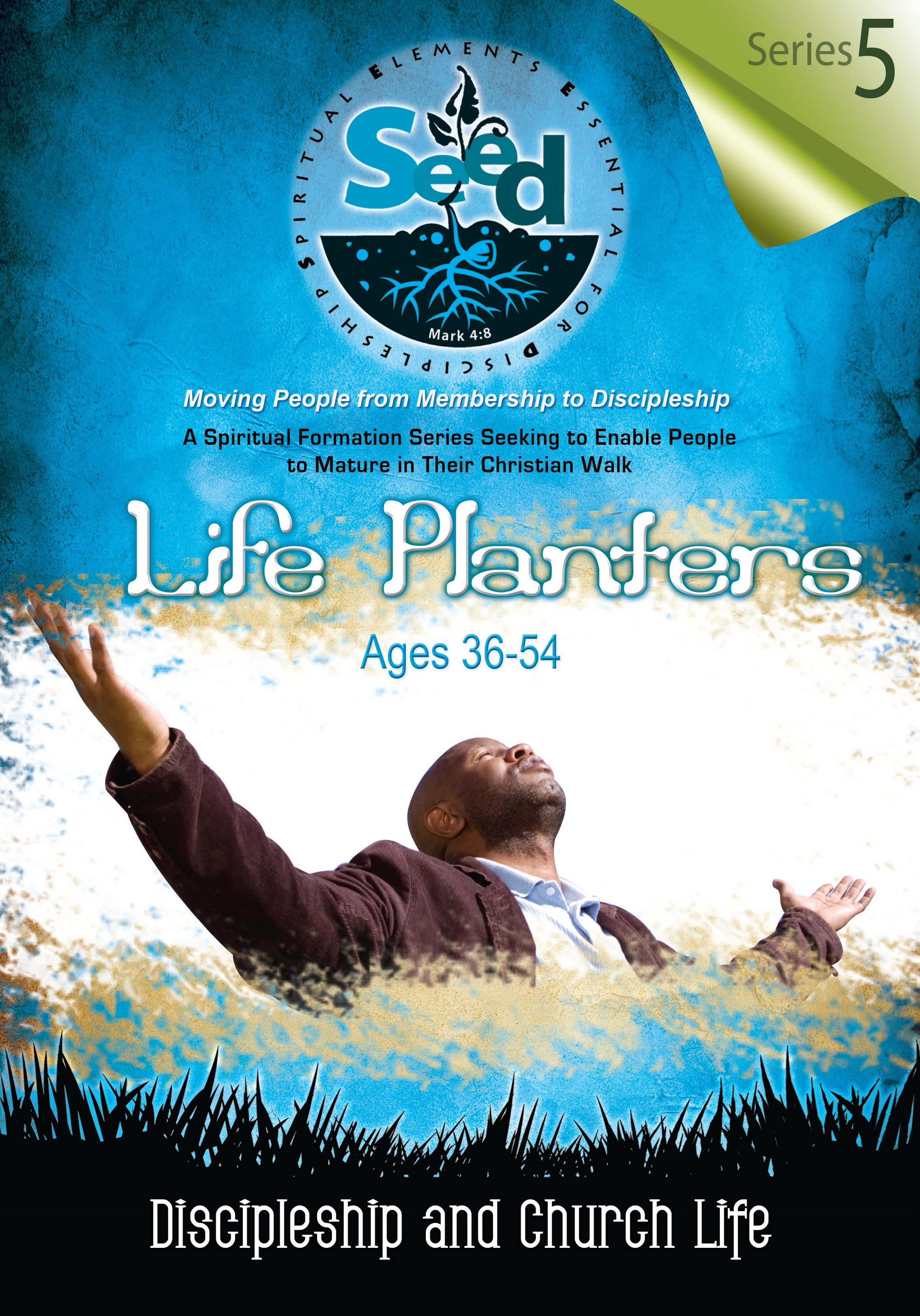 SEED Life Planters (Ages 36-54): Series 5: Discipleship and Church Life