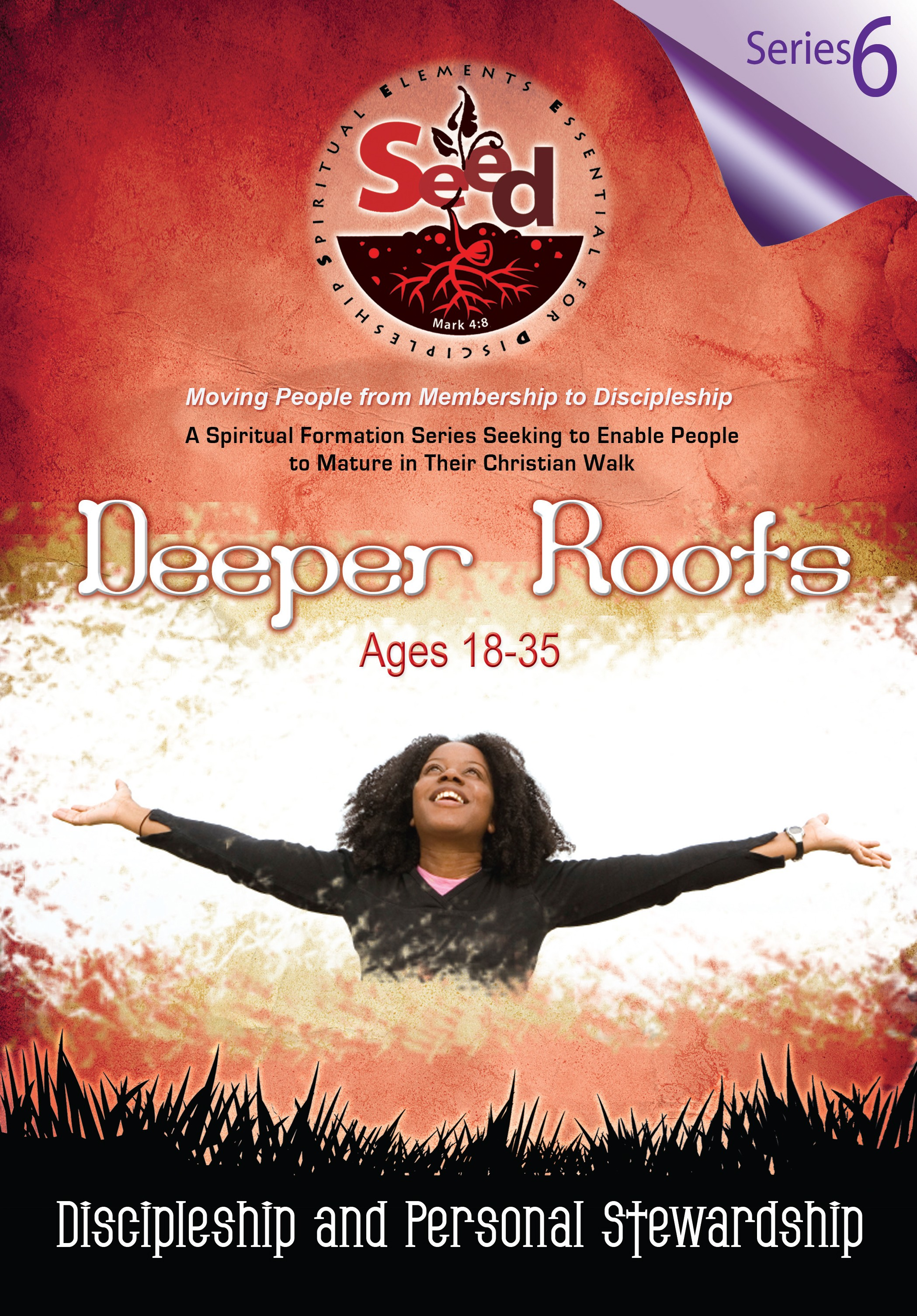 SEED Deeper Roots (Ages18-35): Series 6: Discipleship and Personal Stewardship