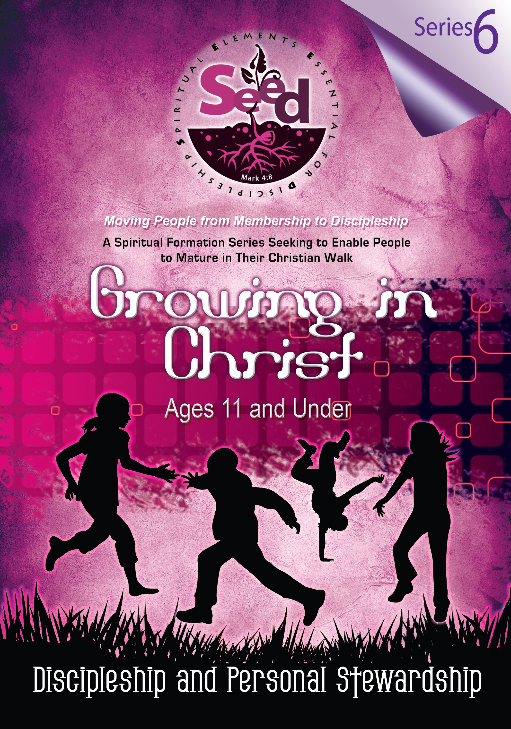 SEED Growing in Christ (Ages 11 and Under): Series 6: Discipleship and Personal Stewardship