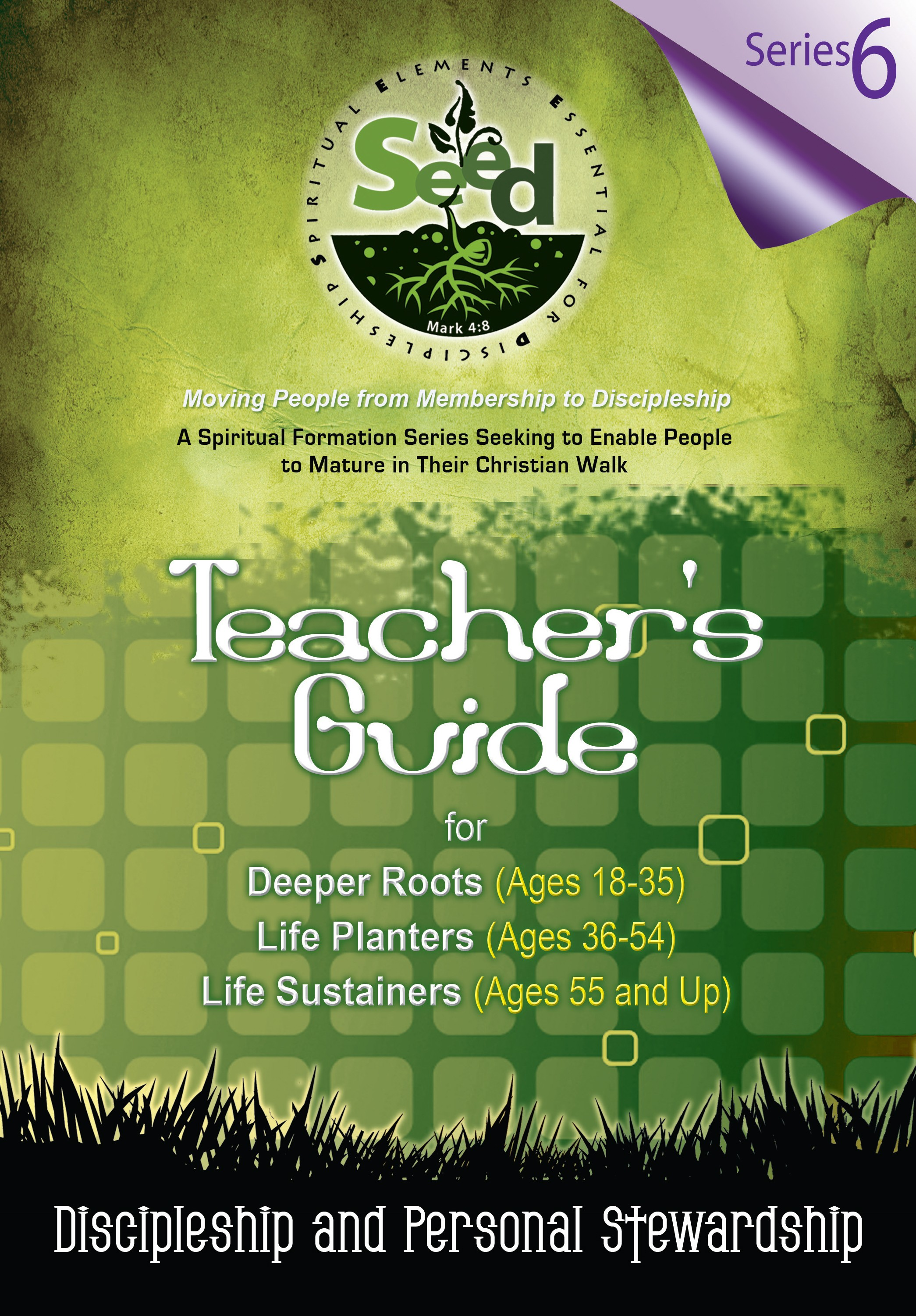 SEED Adult Teacher's Guide: Series 6: Discipleship and Personal Strewardship