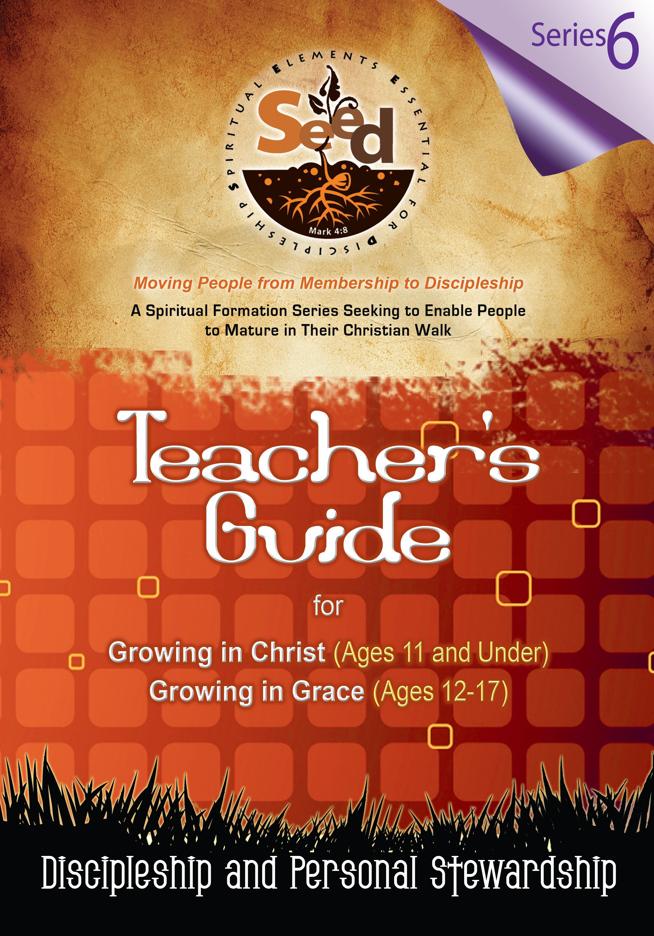 SEED Children/Youth Teacher's Guide: Series 6: Discipleship and Personal Stewardship