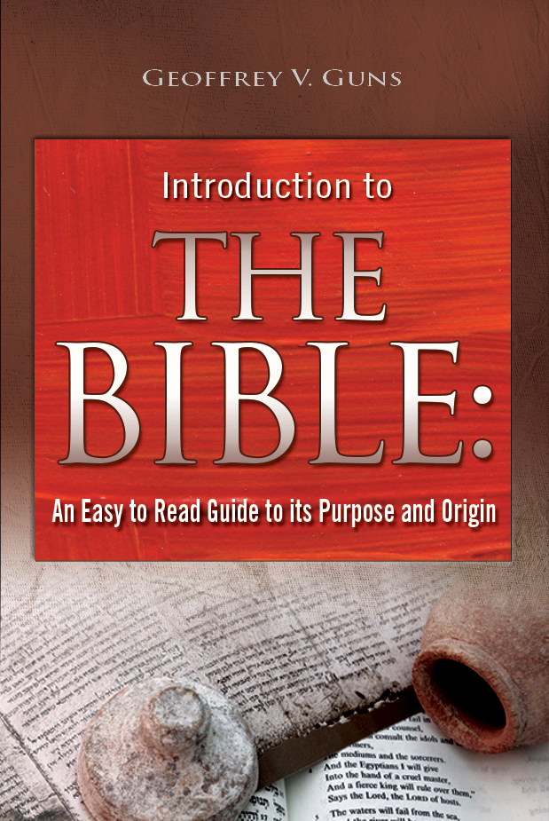 Introduction to The Bible: An Easy-to-read Guide to Its Purpose and Origin