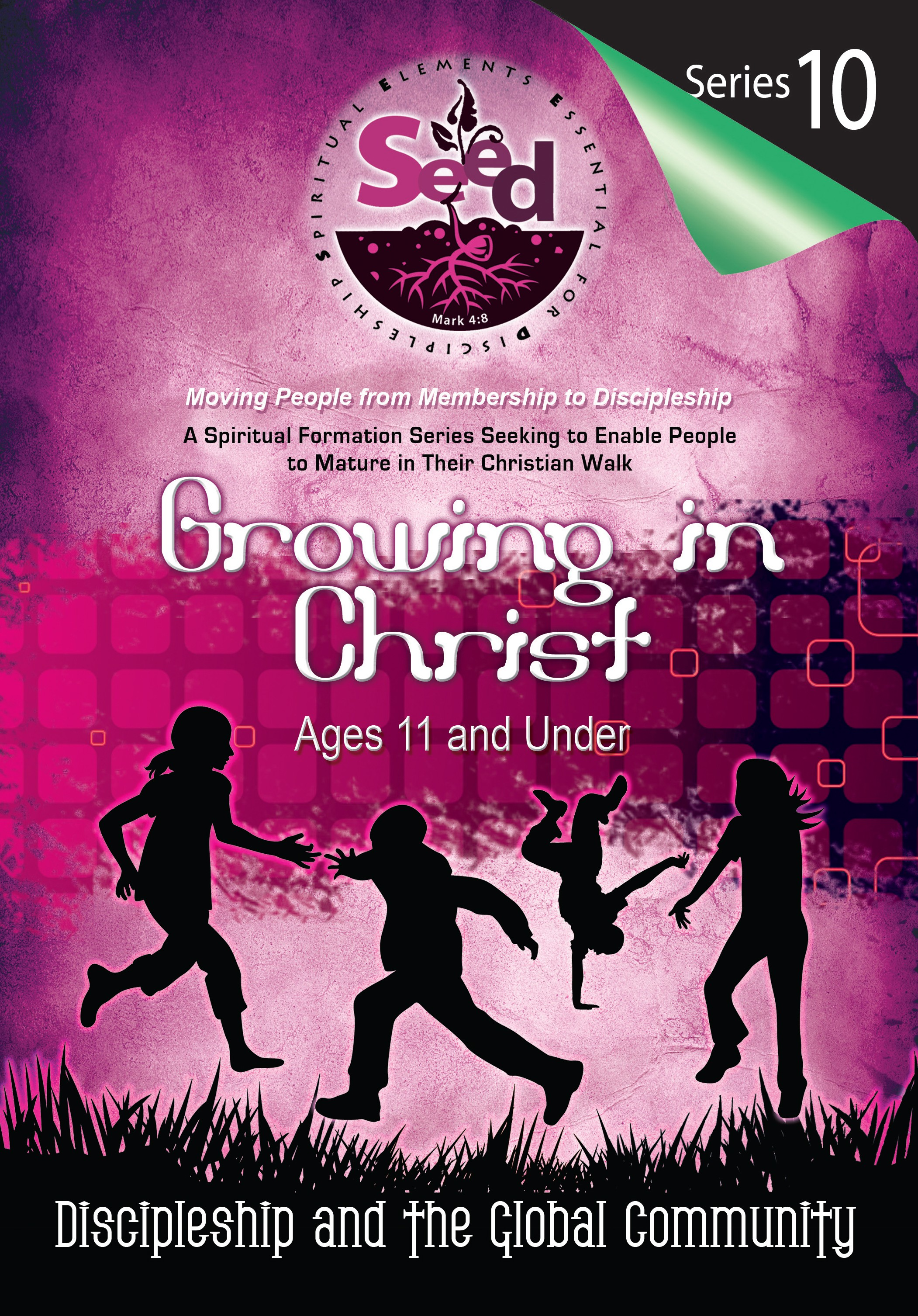 SEED Growing in Christ (Ages 11 and Under): Series 10: Discipleship and the Global Community