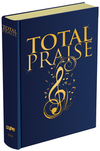 Total Praise: Songs and Other Resources for Every Generation--Pew Edition