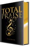 Total Praise: Songs and Other Resources for Every Generation--Pulpit Edition