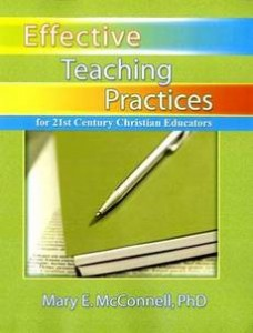 Effective Teaching Practices for 21st Century Christian Educators