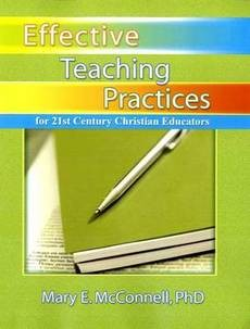 Effective Teaching Practices for the 21st Century Christian Educators