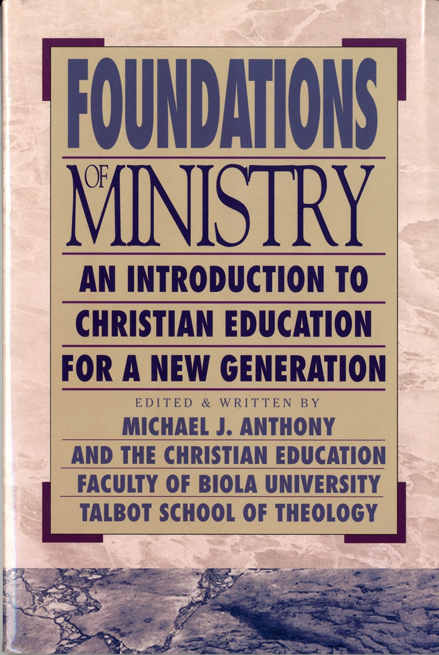 Foundations for Ministry: An Introduction to Christian Education for a New Generation
