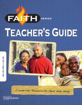 Faith Series Adult Teacher's Guide: Leadership Resource for Adult Bible Study (Fall 2017)–Digital Edition