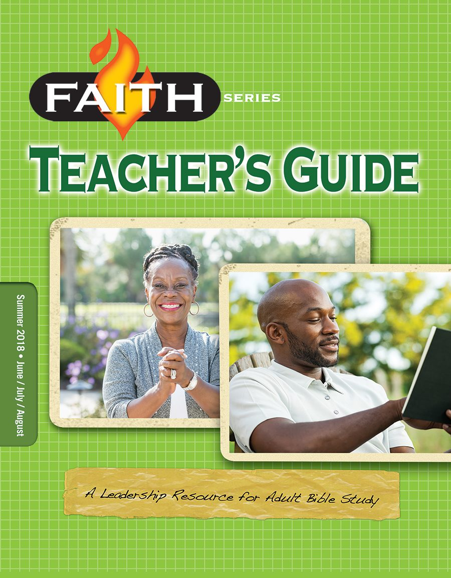 Faith Series Adult Teacher's Guide: Leadership Resource for Adult Bible Study (Summer 2018)–Digital Edition (Copy)