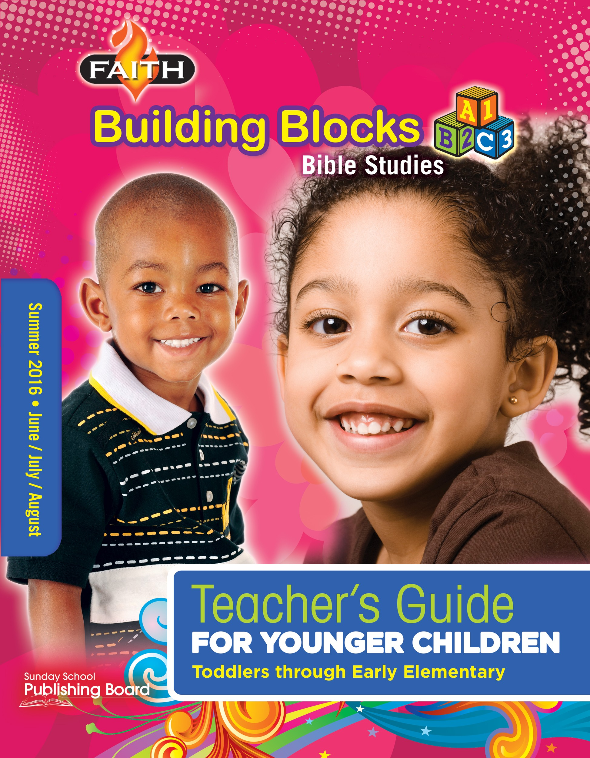 Faith Building Blocks, Teacher's Guide (Toddlers to Grade 1)