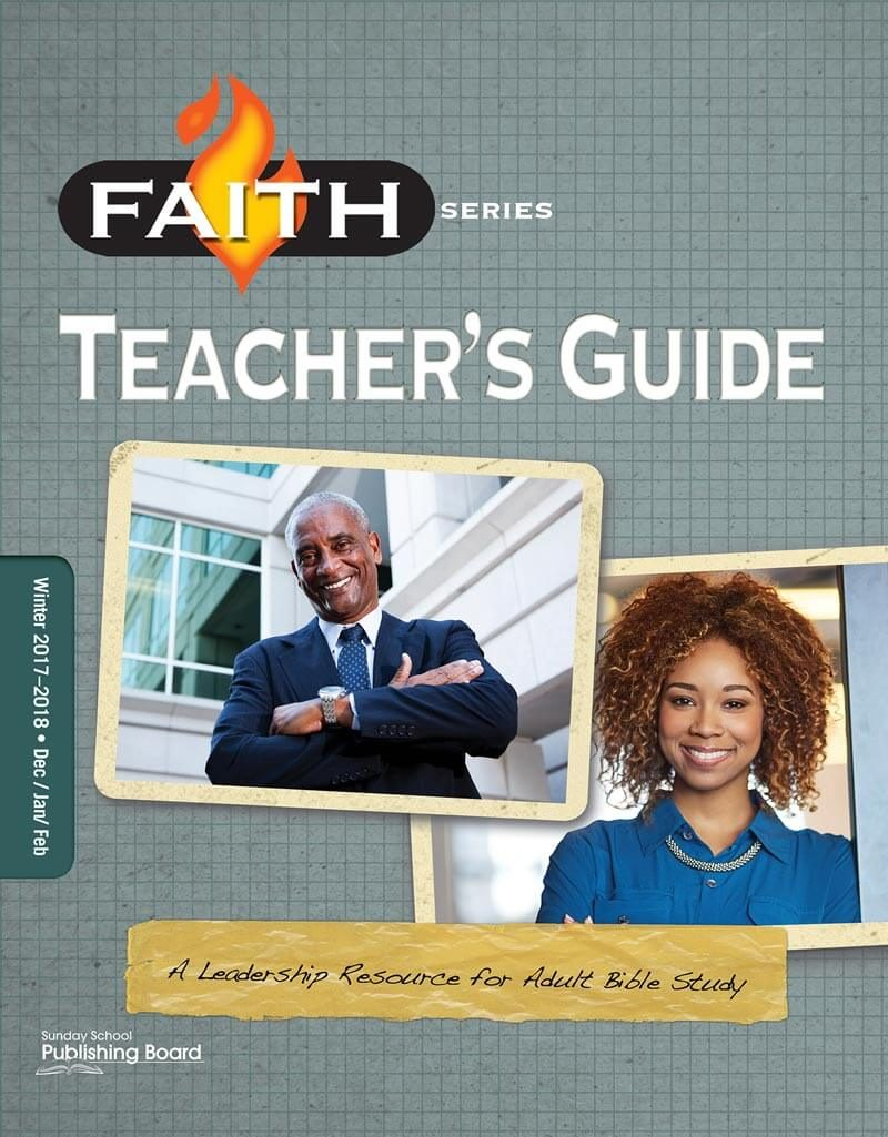 Faith Series Adult Teacher's Guide: Leadership Resource for Adult Bible Study (Winter 2017)–Digital Edition