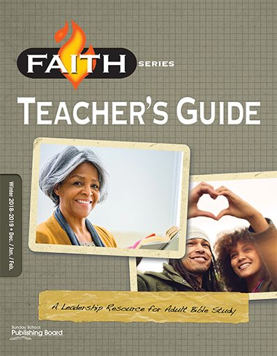 Faith Series Adult Teacher's Guide: Leadership Resource for Adult Bible Study (Winter 2018)–Digital Edition